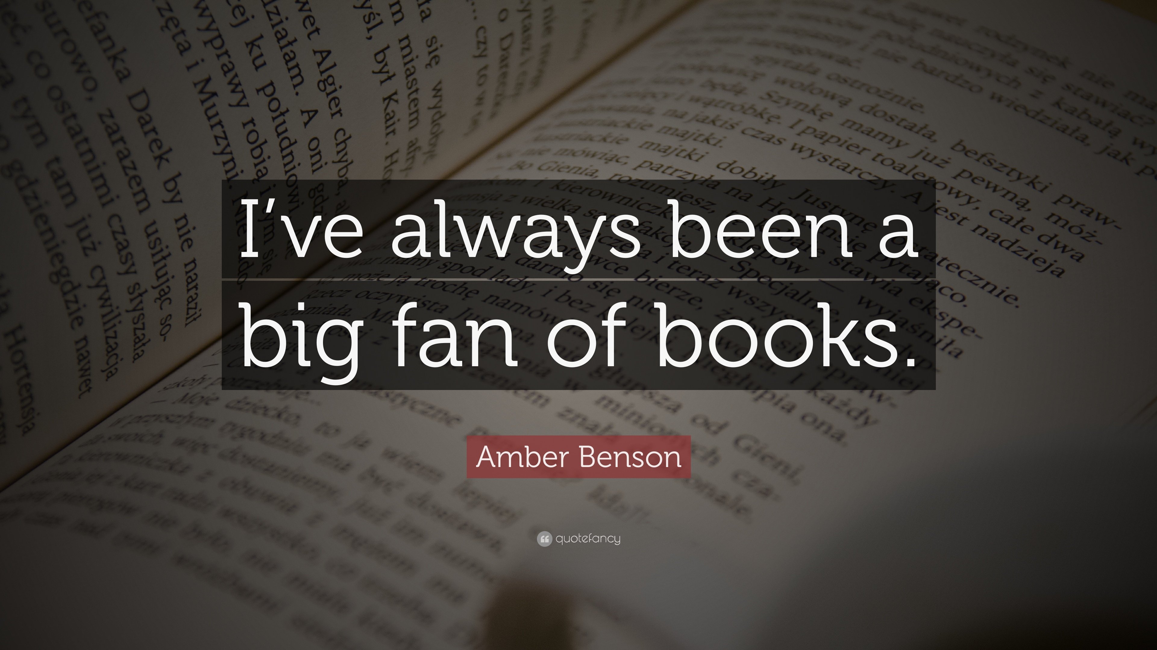 Amber Benson Quote: U201cIu0027ve Always Been A Big Fan Of Books.