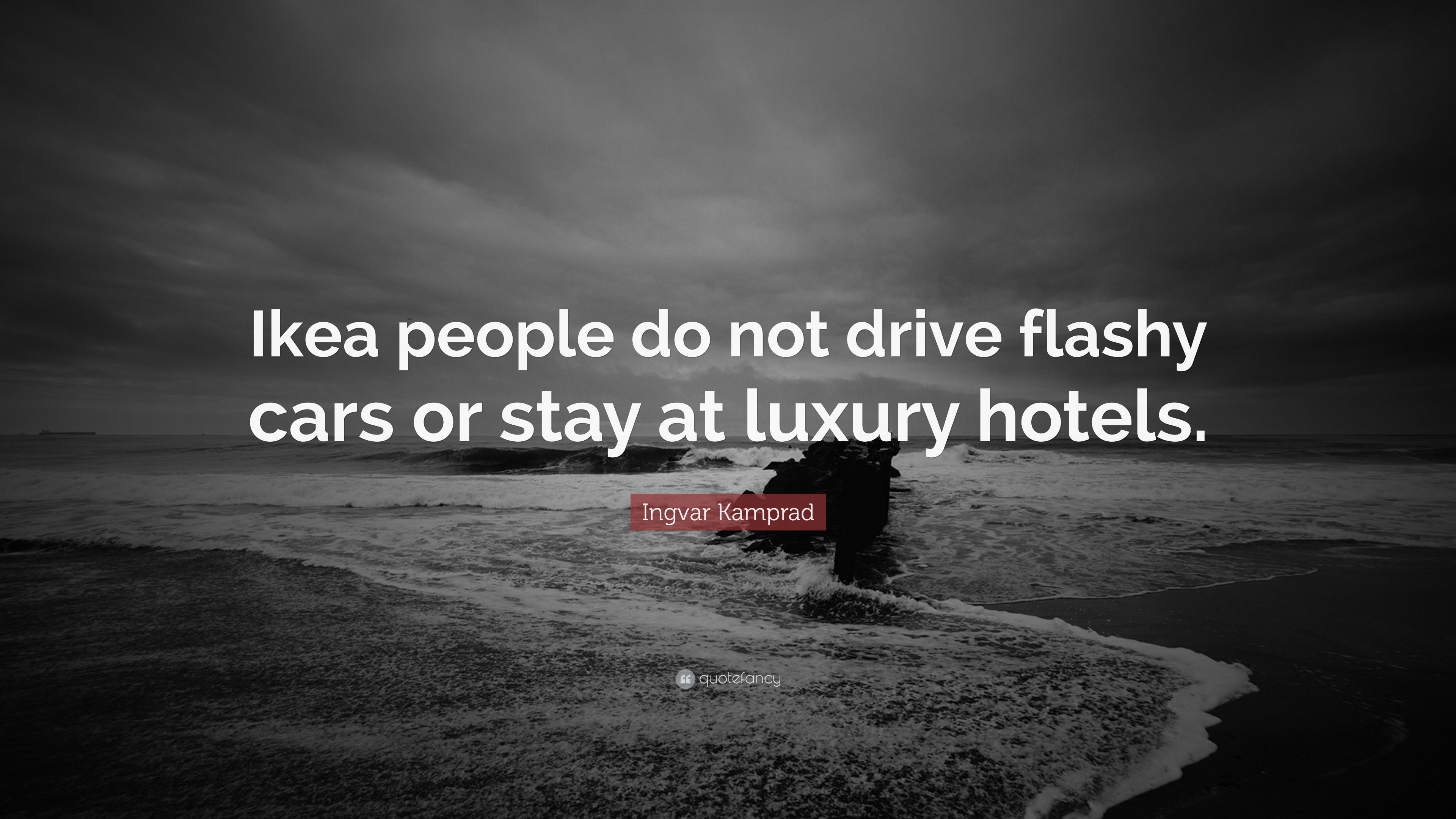 Ingvar kamprad quotes 27 wallpapers quotefancy for Hotel luxury quotes