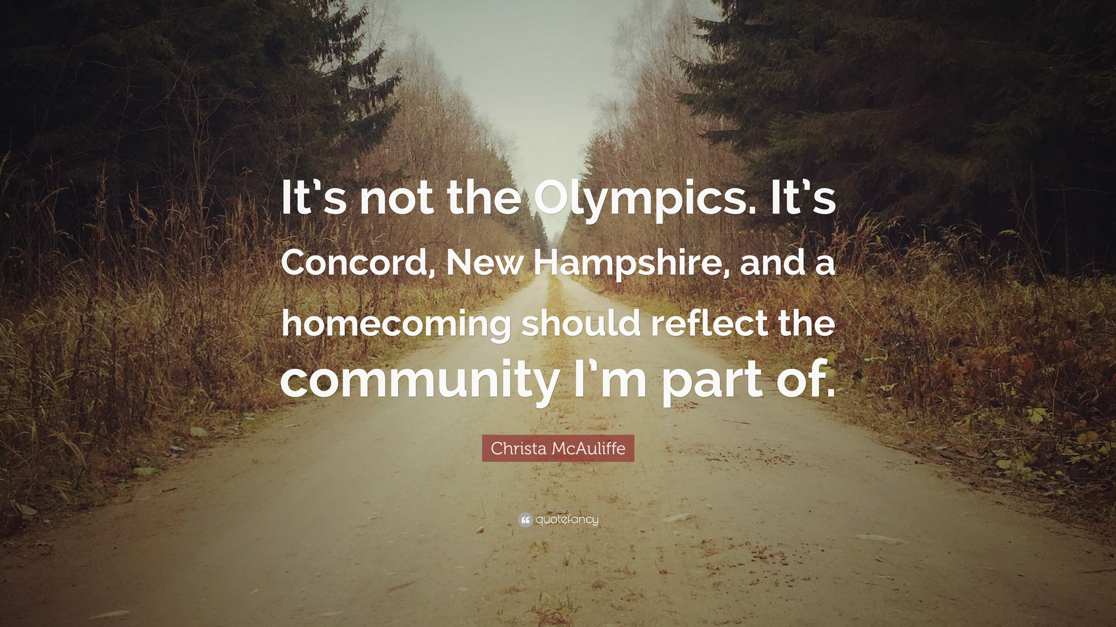 """Christa McAuliffe Quote: """"It's not the Olympics. It's Concord, New Hampshire ,"""