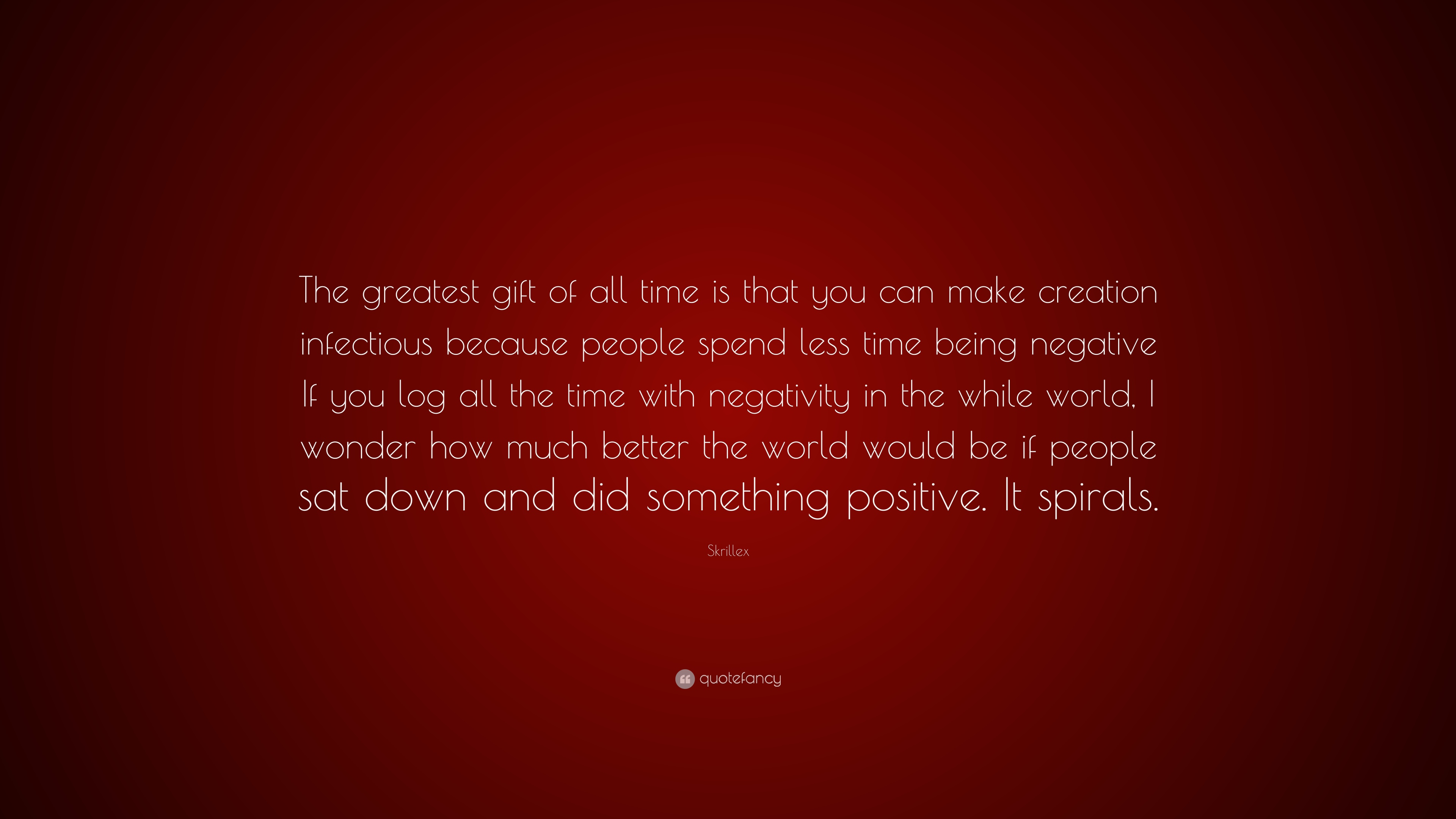 Skrillex Quote The Greatest Gift Of All Time Is That You Can Make