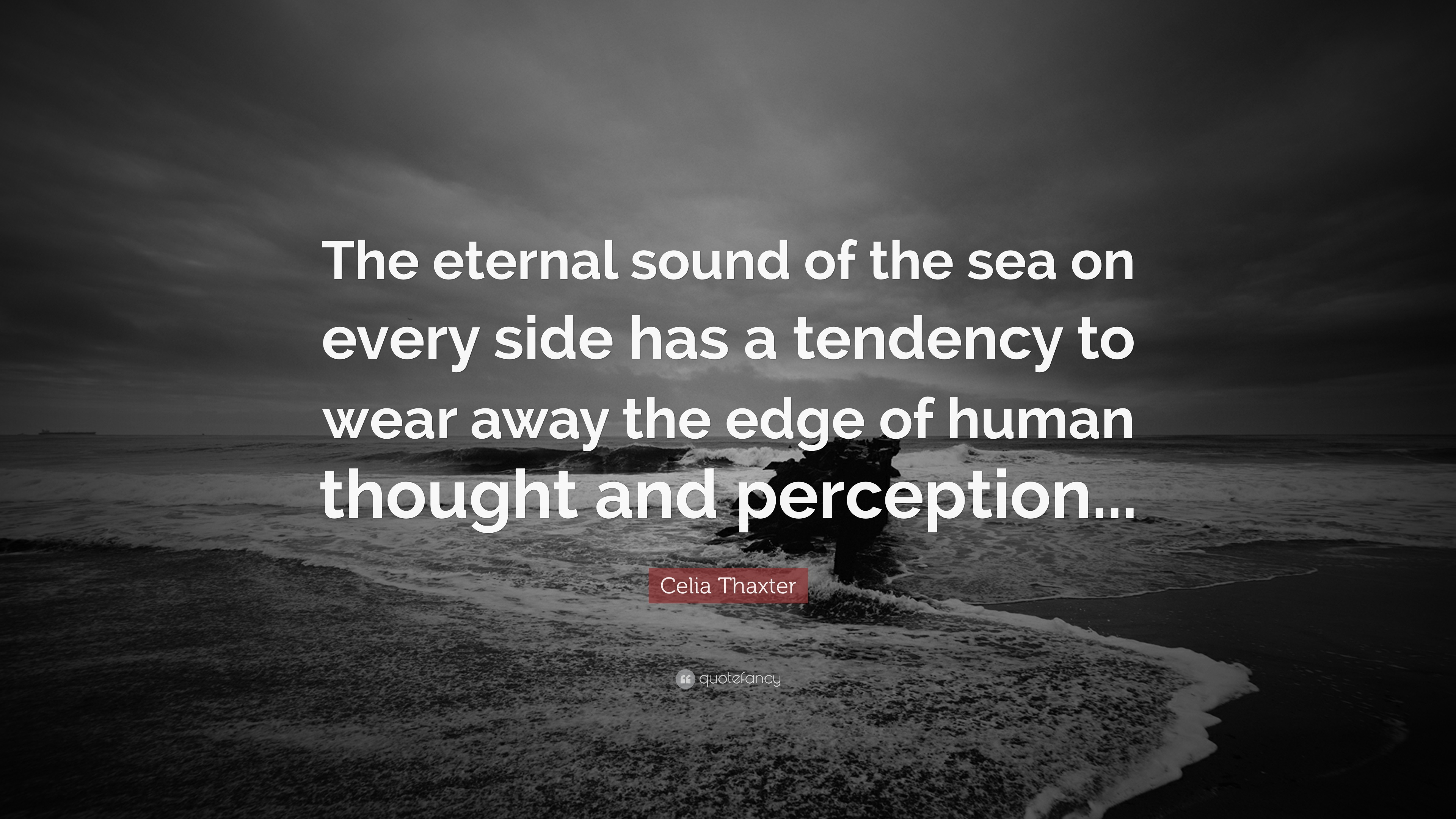 Celia Thaxter Quote: U201cThe Eternal Sound Of The Sea On Every Side Has A