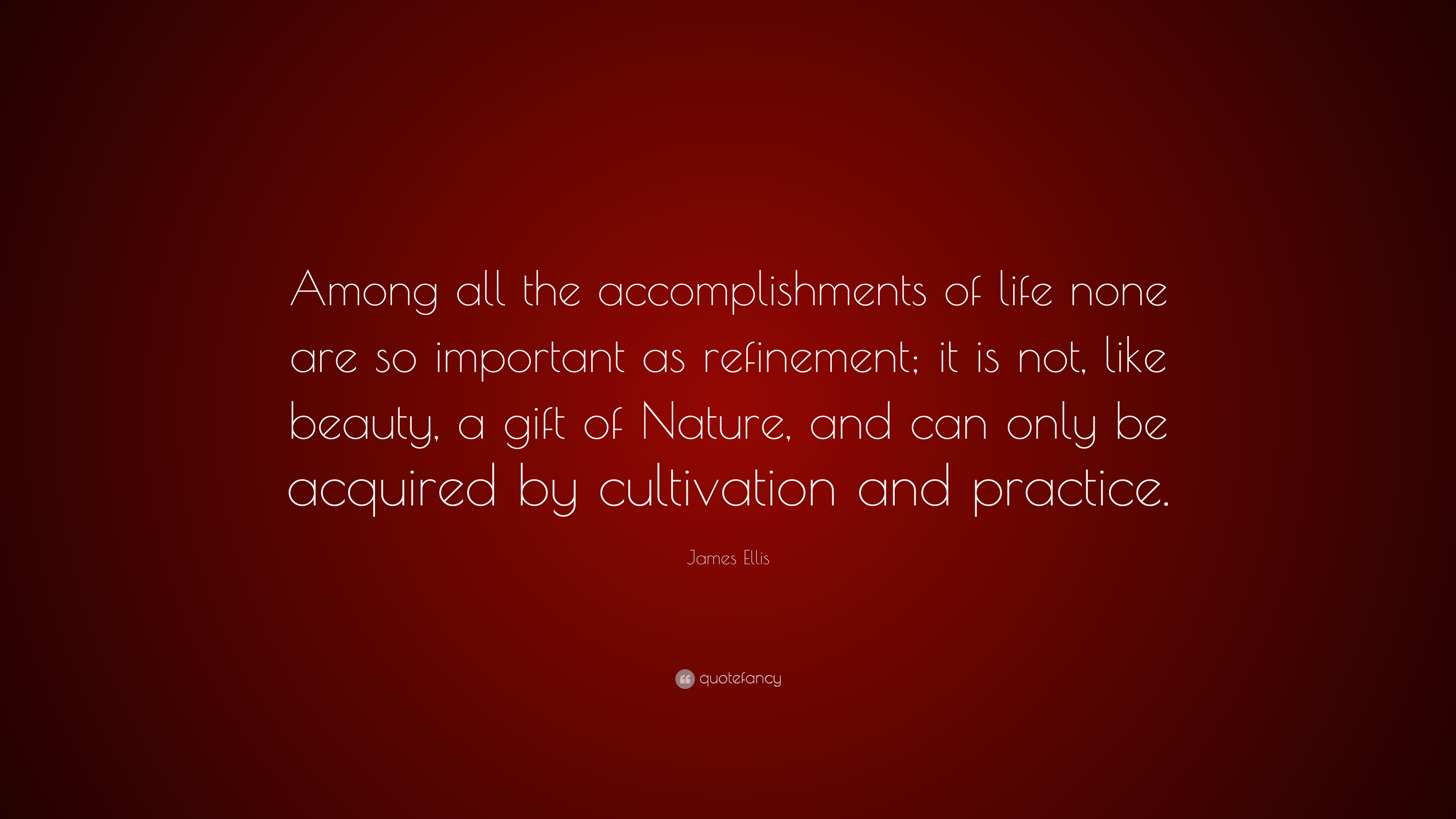 james ellis quotes quotefancy james ellis quote among all the accomplishments of life none are so important as