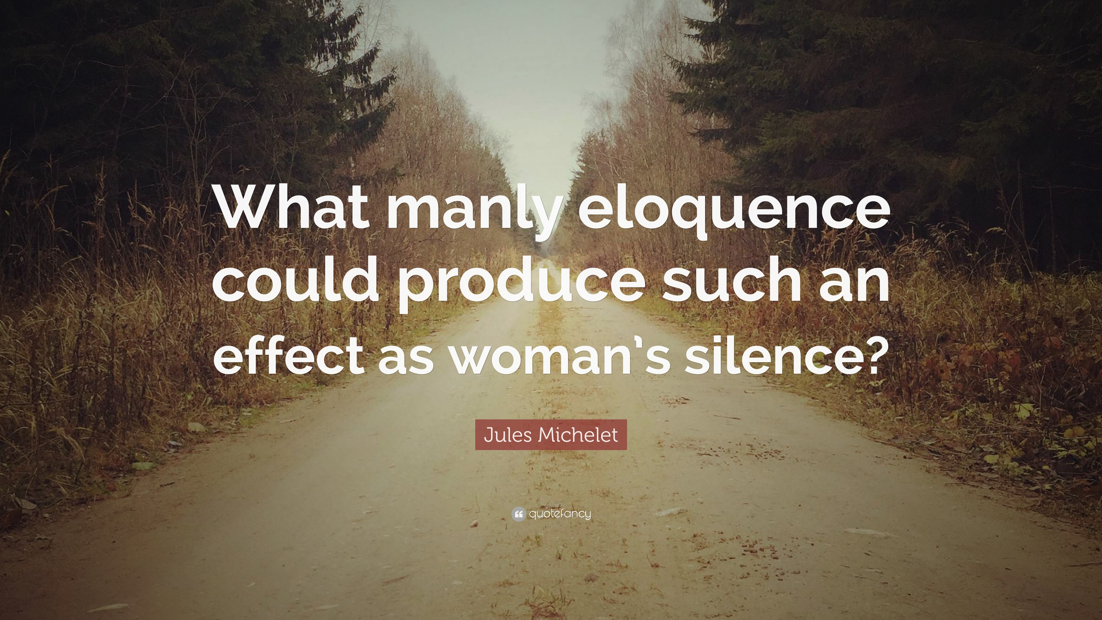 Jules Michelet Quote What Manly Eloquence Could Produce Such An