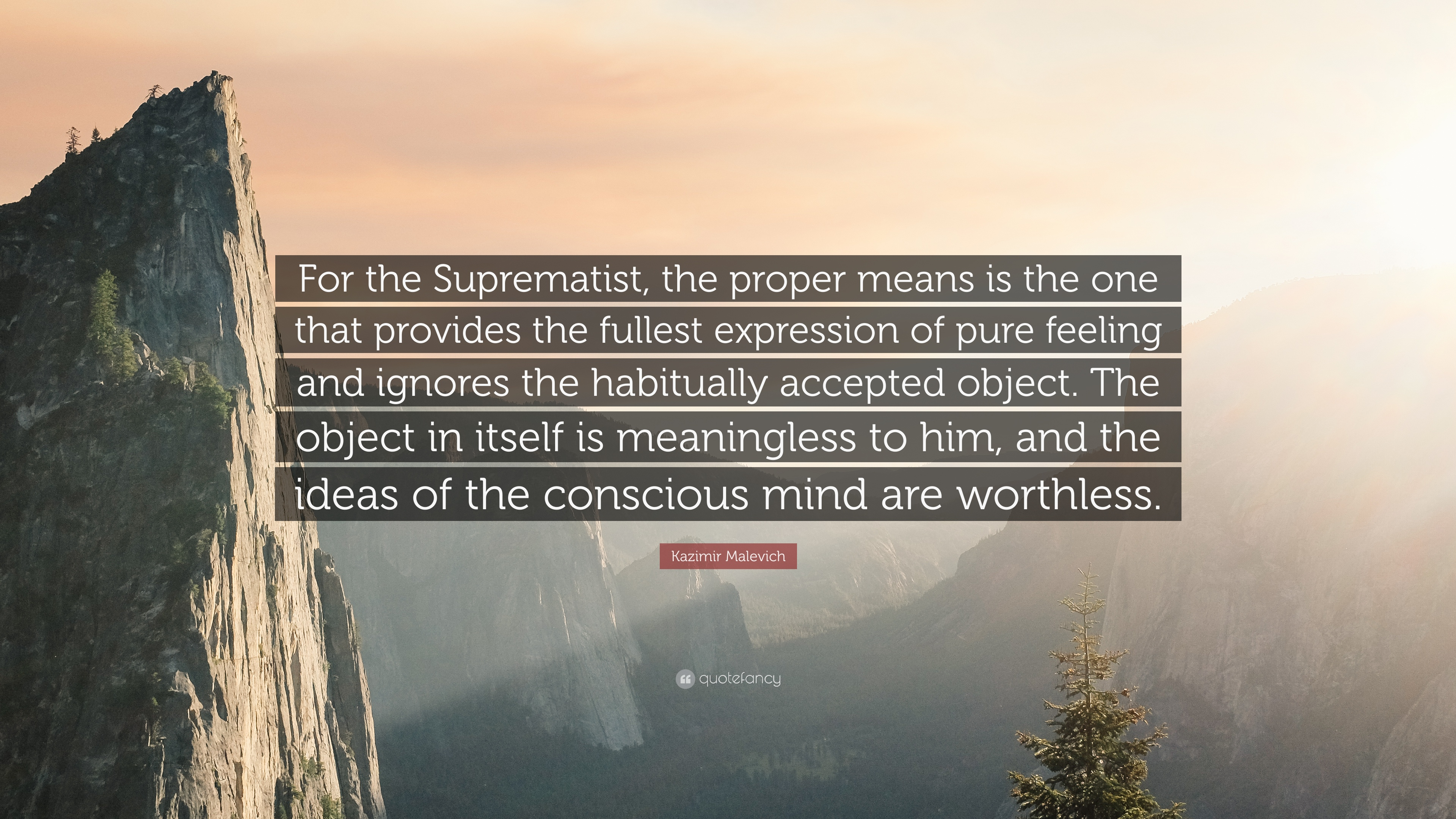 """Kazimir Malevich Quote: """"For the Suprematist, the proper"""
