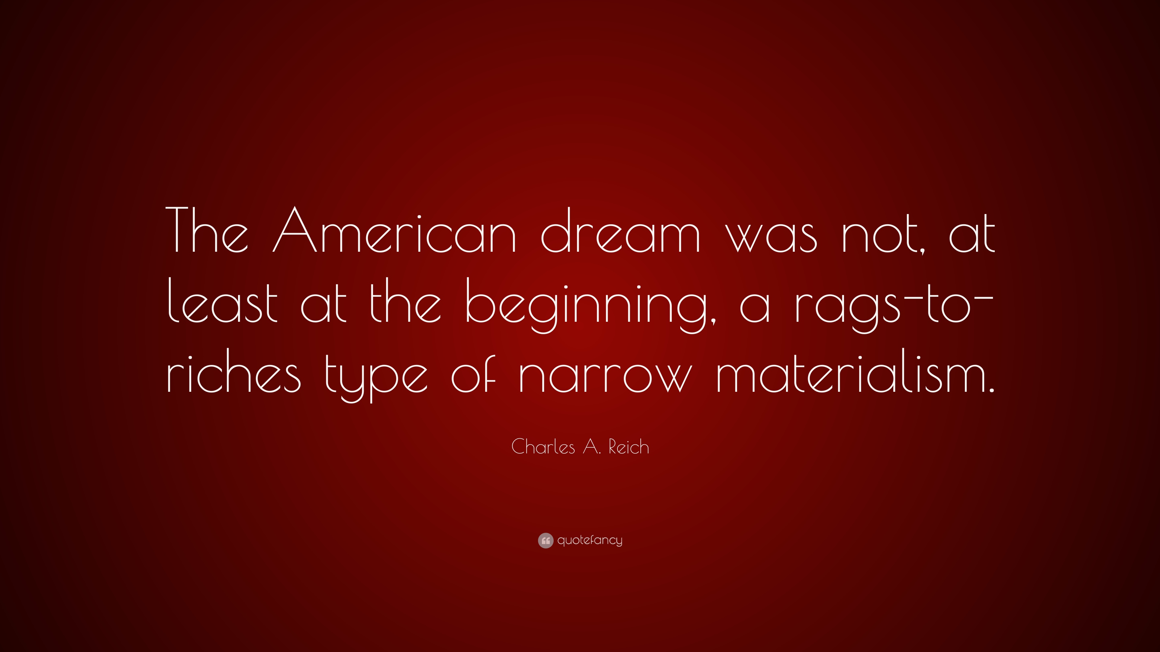 """The American Dream Quotes Charles Areich Quote """"The American Dream Was Not At Least At"""