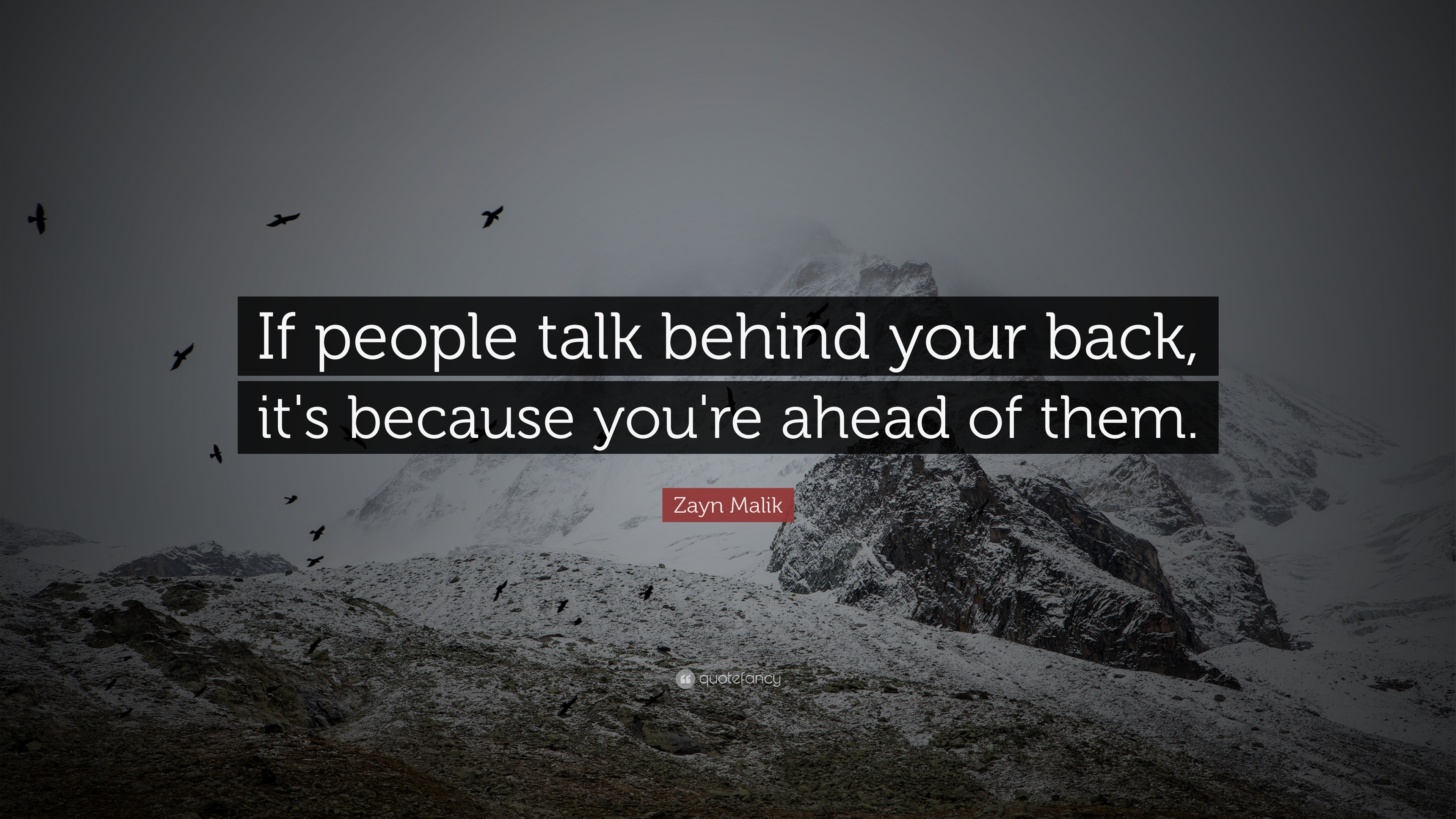 Zayn Malik Quote If People Talk Behind Your Back Its Because You