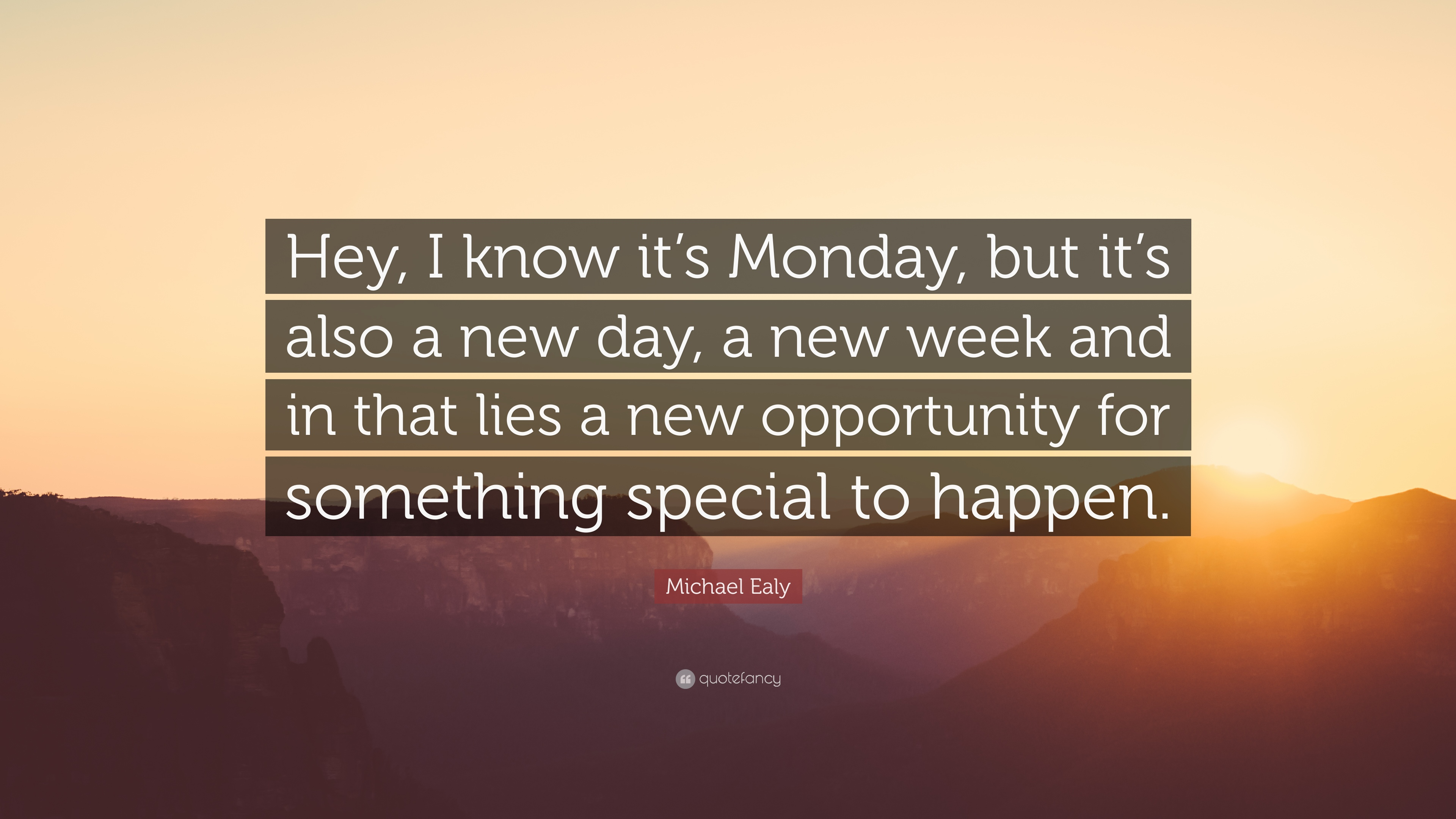 "New Day Quotes Michael Ealy Quote ""Hey I Know It's Monday But It's Also A New"