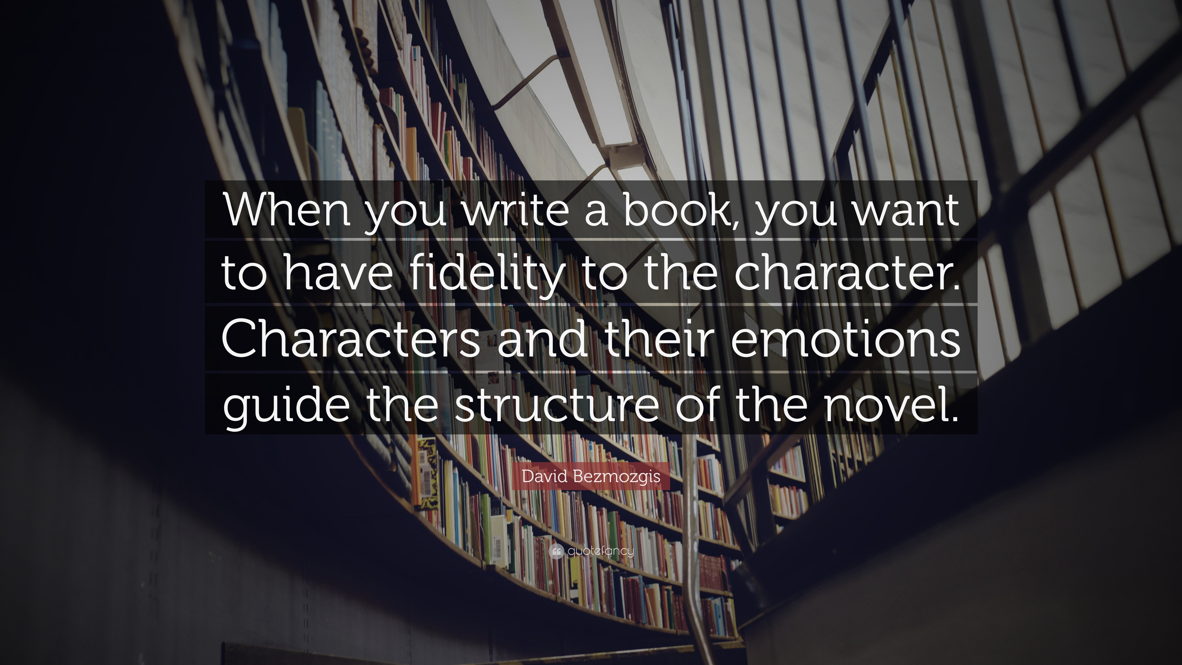 David Bezmozgis Quote: '� When You Write A Book, You Want To Have