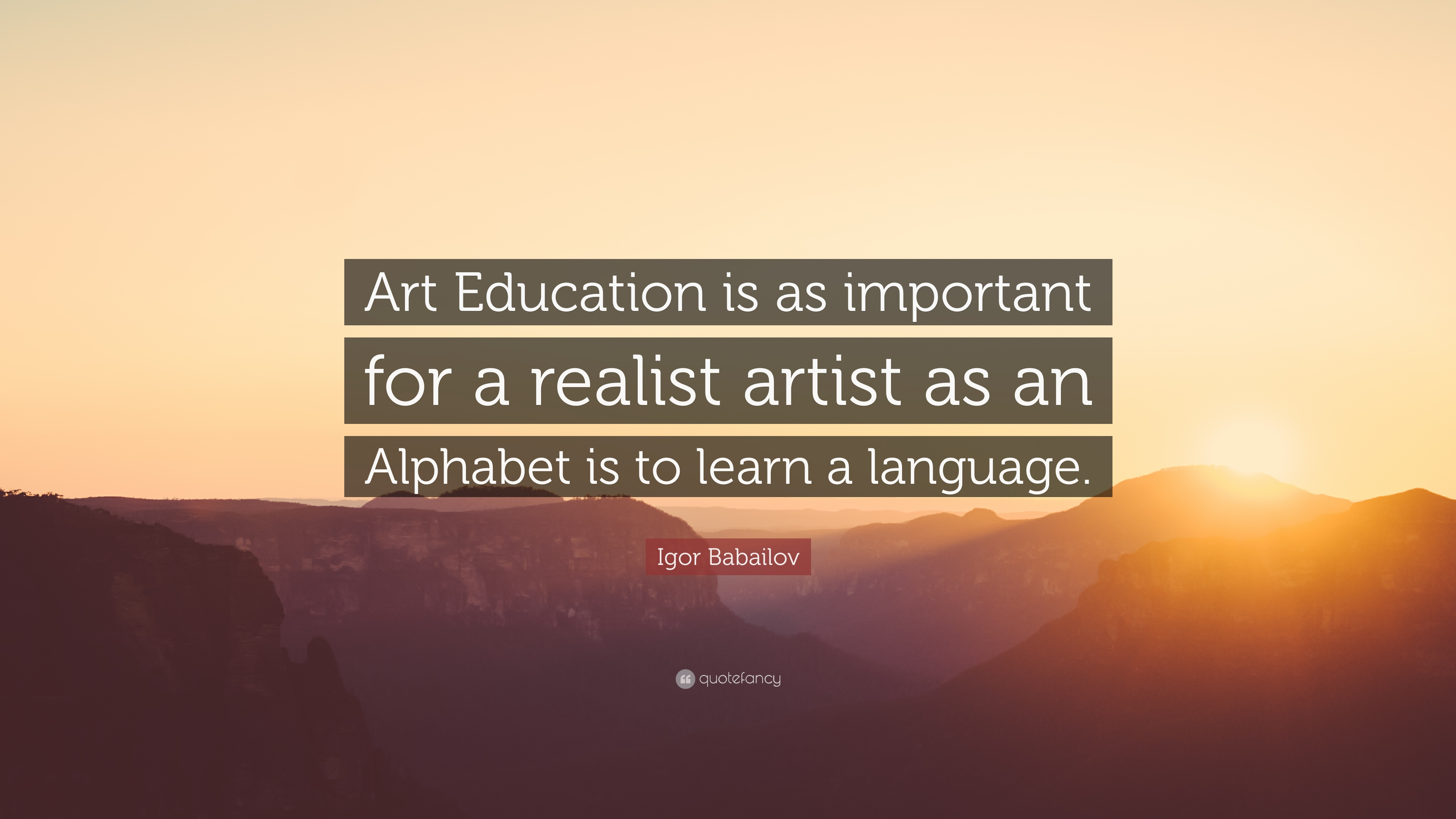Igor Babailov Quote Art Education Is As Important For A Realist