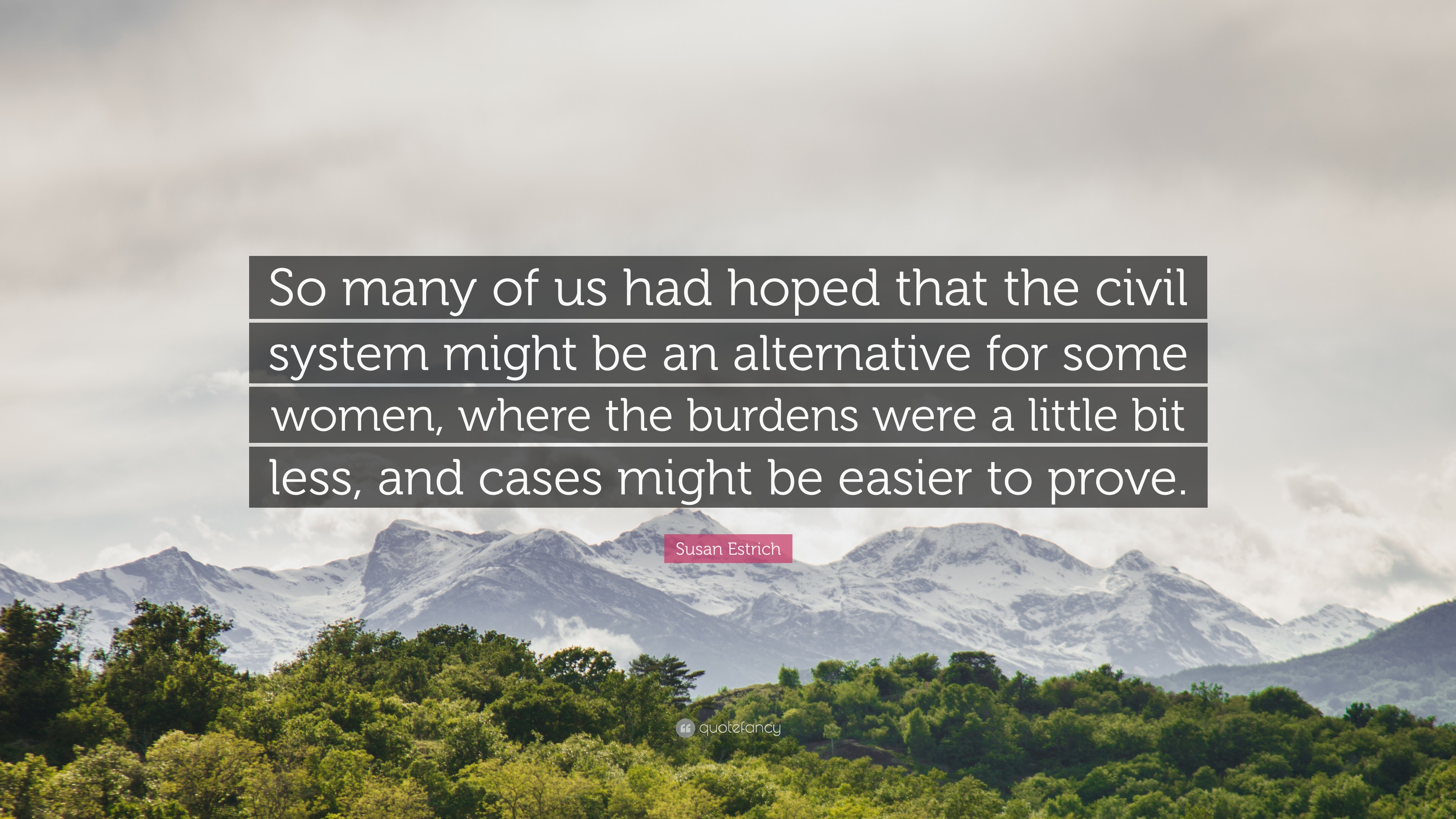 Susan Estrich Quote So Many Of Us Had Hoped That The Civil System Might