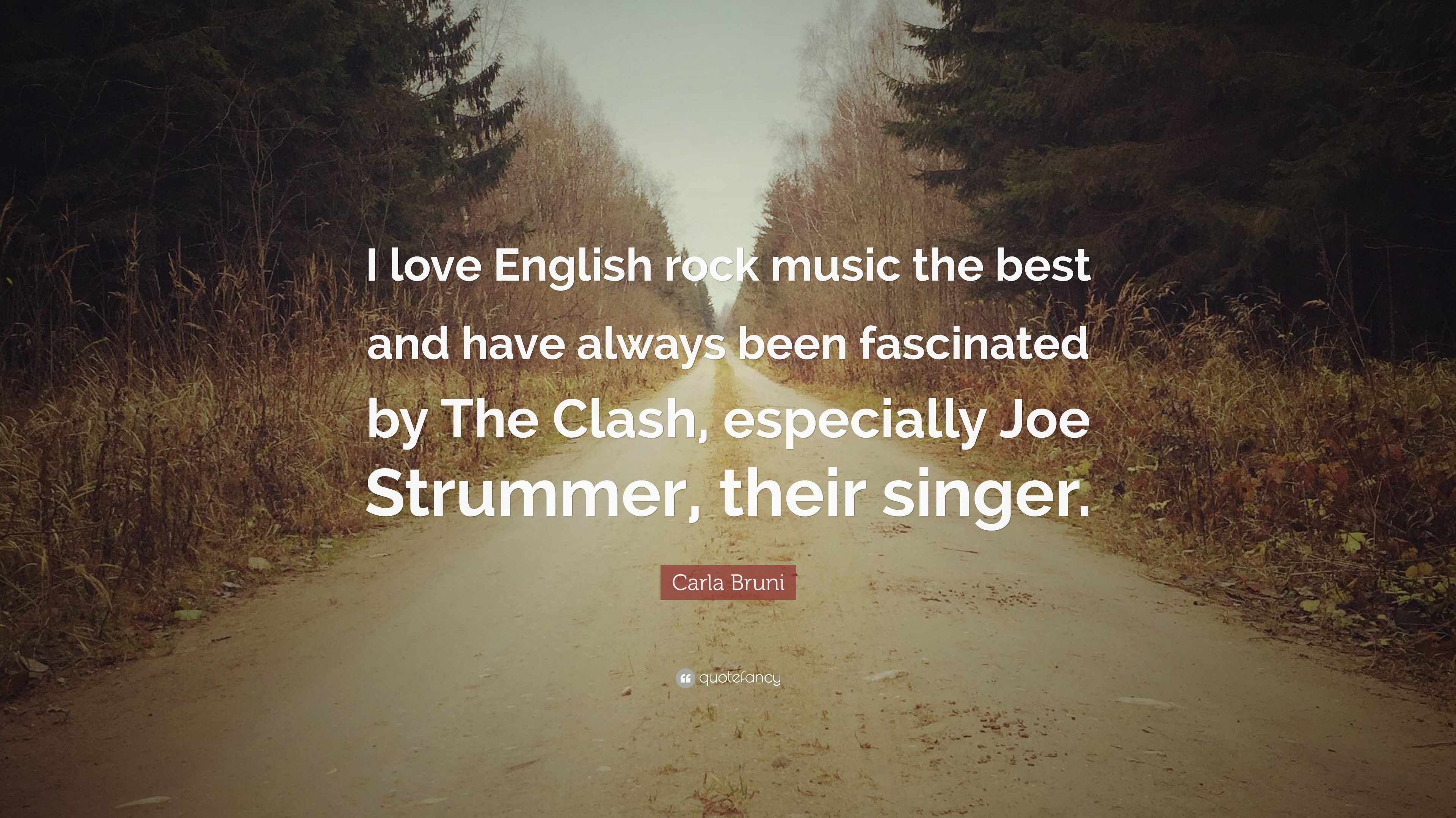Carla Bruni Quote I Love English Rock Music The Best And Have