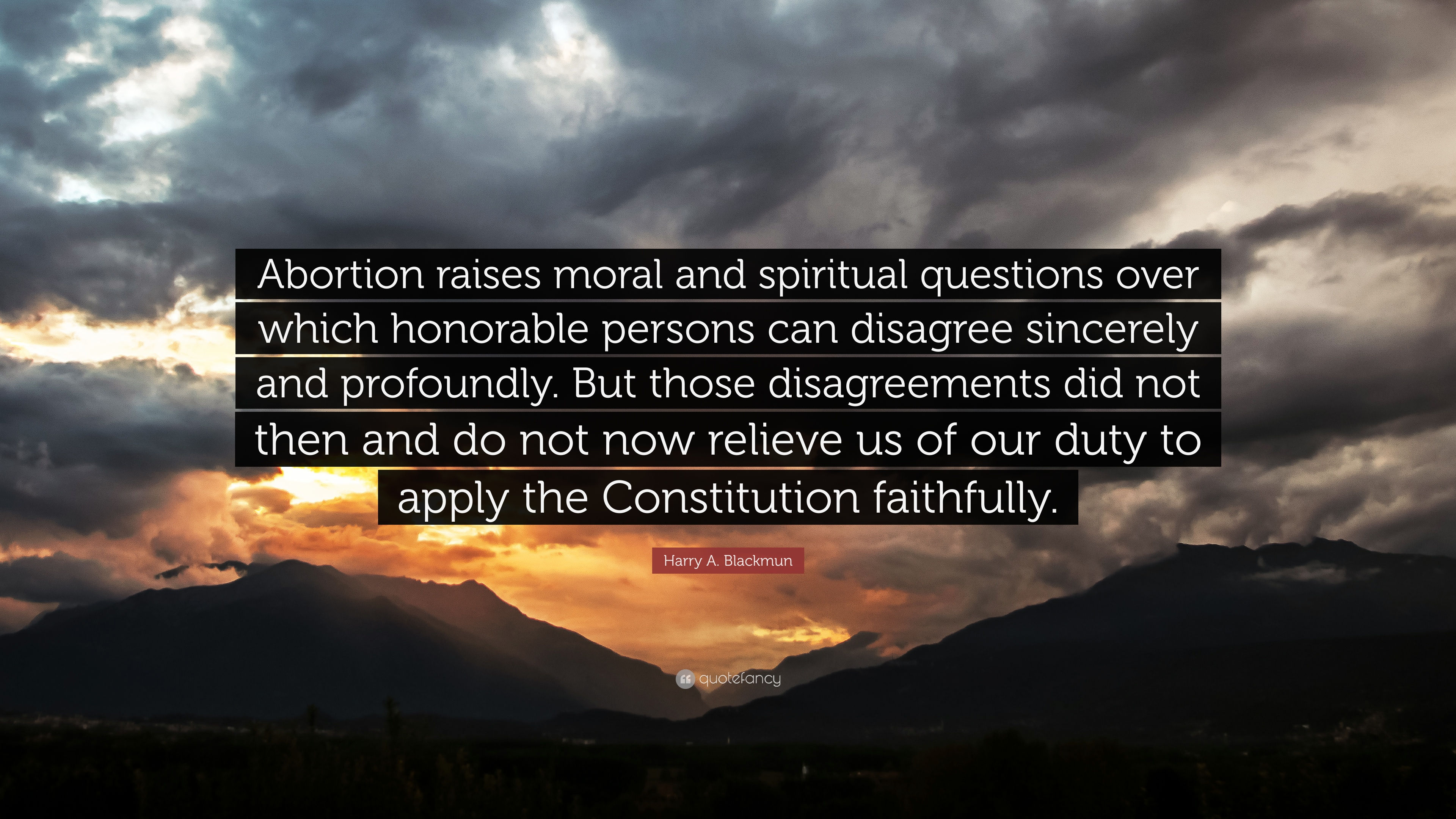 """Abortion Quotes Harry Ablackmun Quote """"Abortion Raises Moral And Spiritual"""