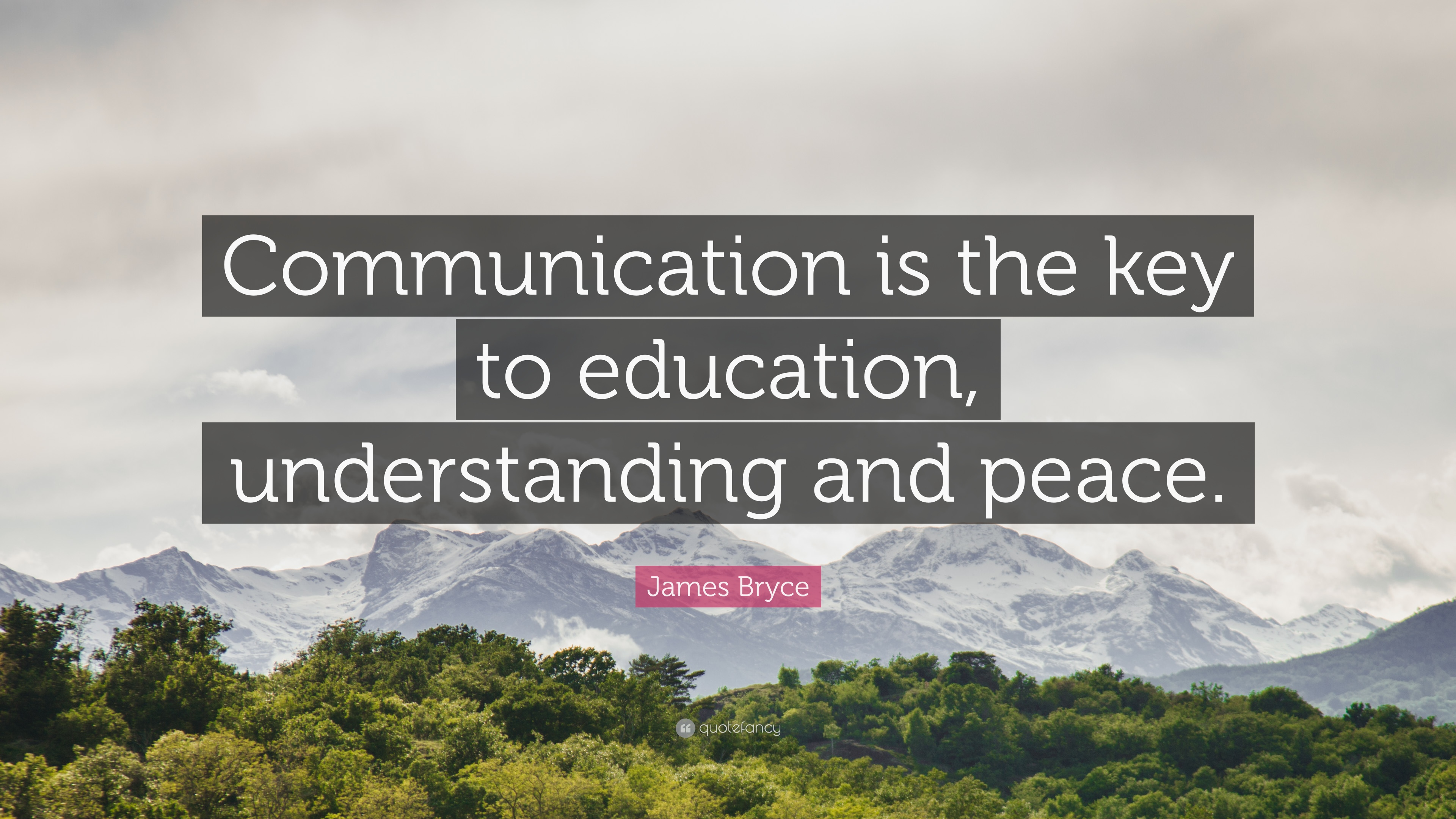 James Bryce Quote Communication Is The Key To Education