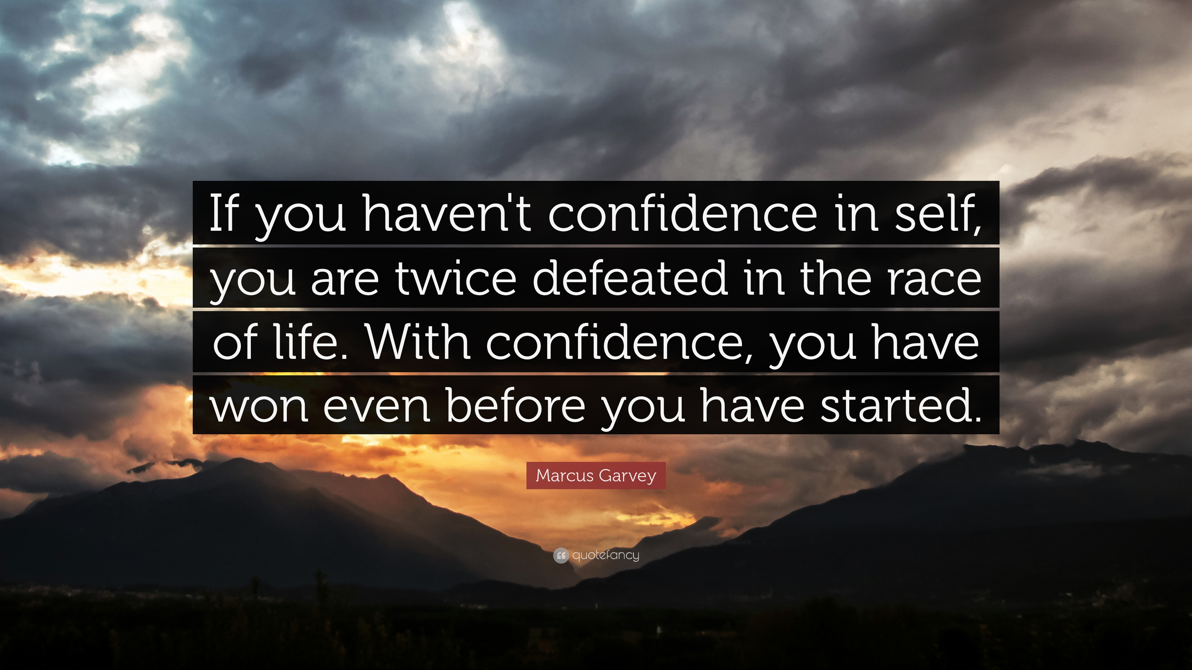 Marcus Garvey Quote If You Havent Confidence In Self You Are