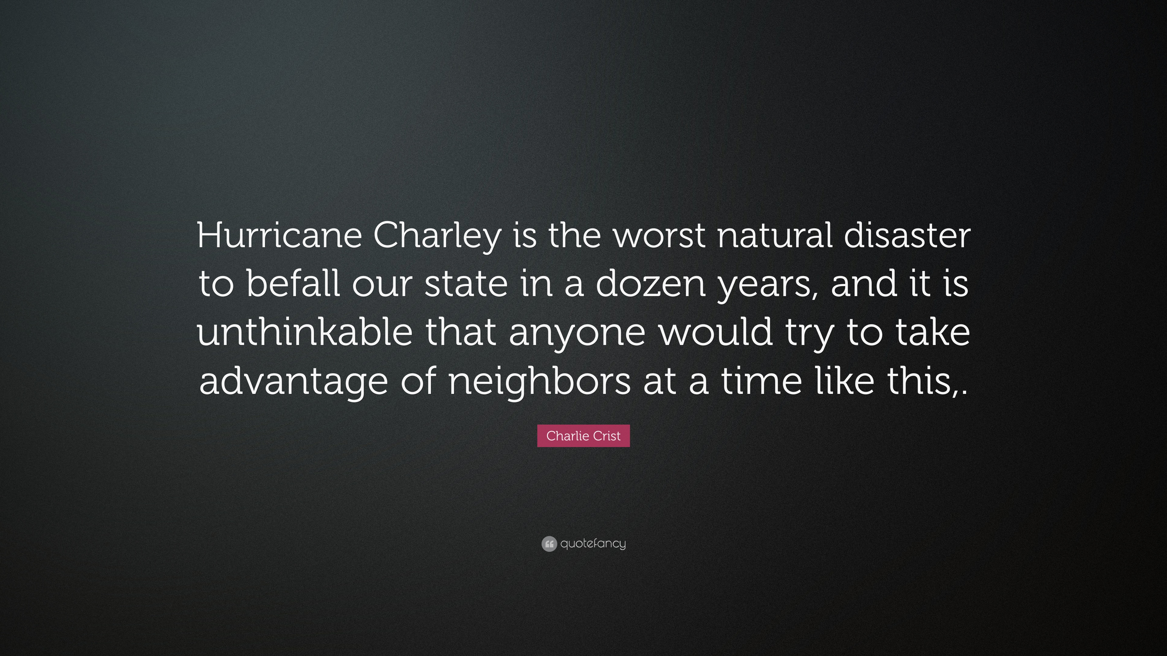 Take Advantage Of A Natural Disaster Quote