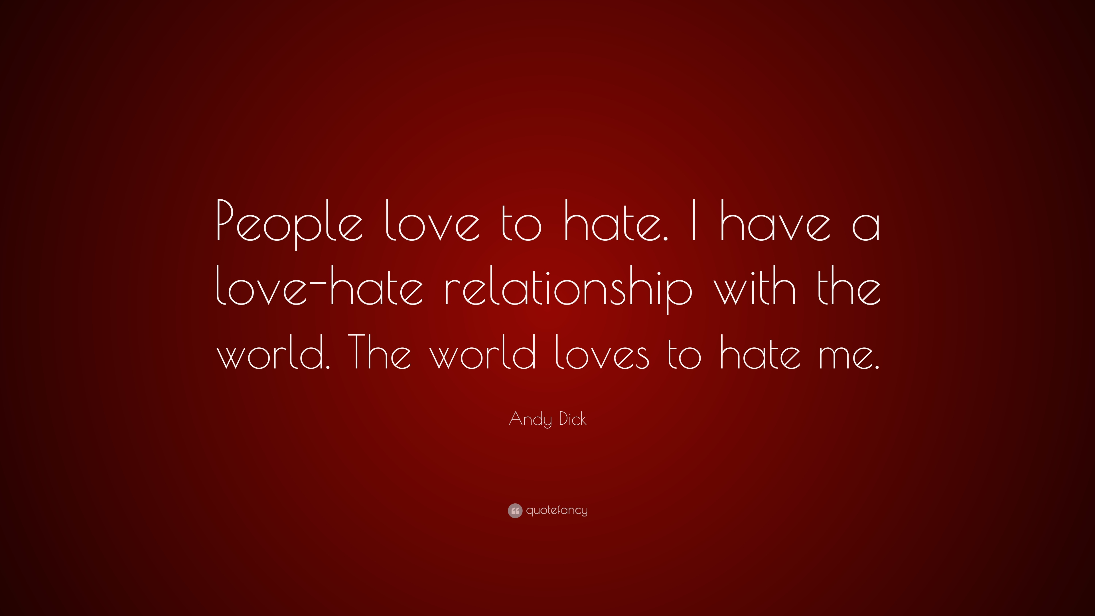 "Love And Hate Quotes Andy Dick Quote ""People Love To Hatei Have A Lovehate"