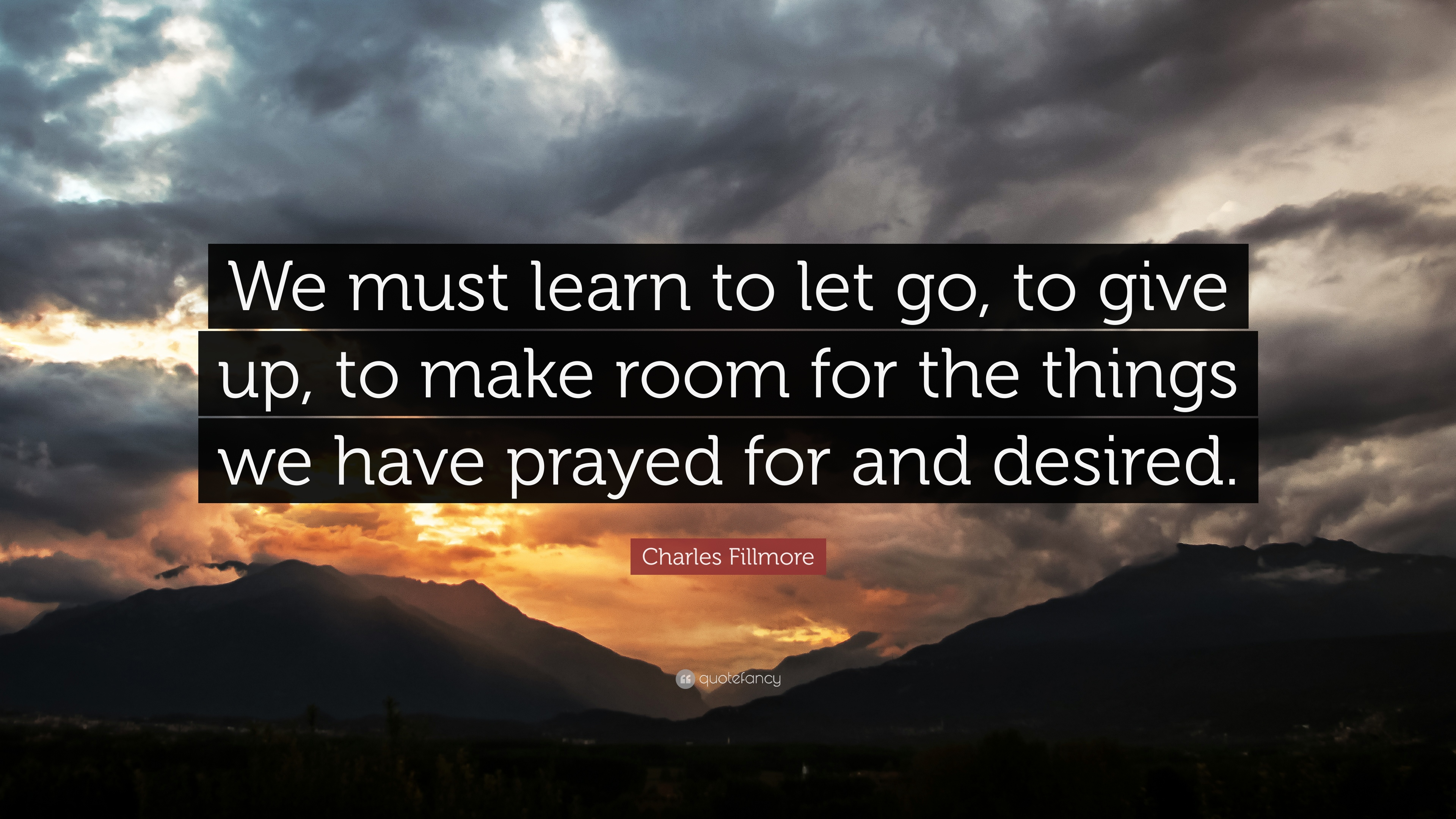 "Charles Fillmore Quote: ""We must learn to let go, to give up ..."