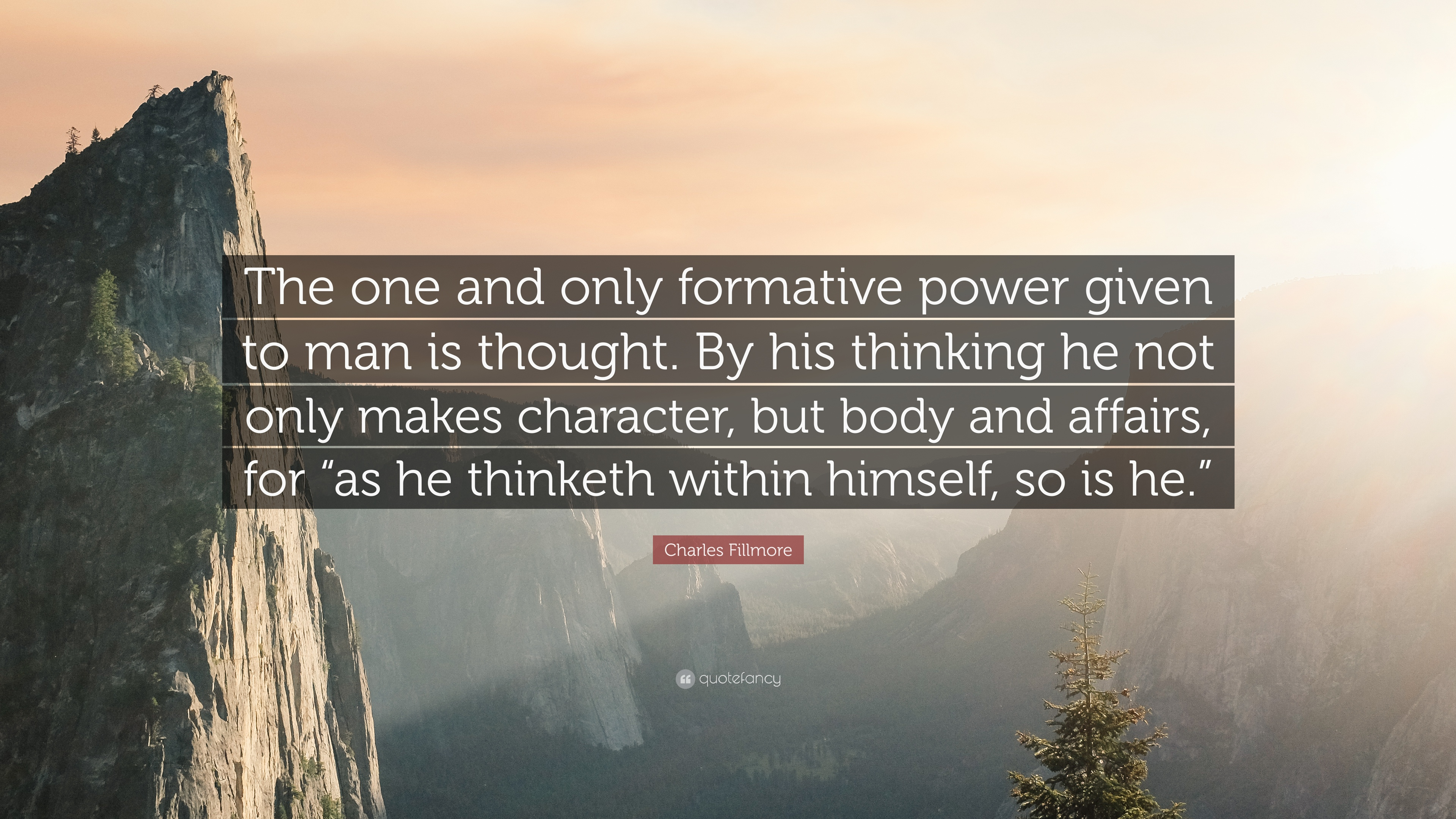 Charles Fillmore Quote The One And Only Formative Power Given To