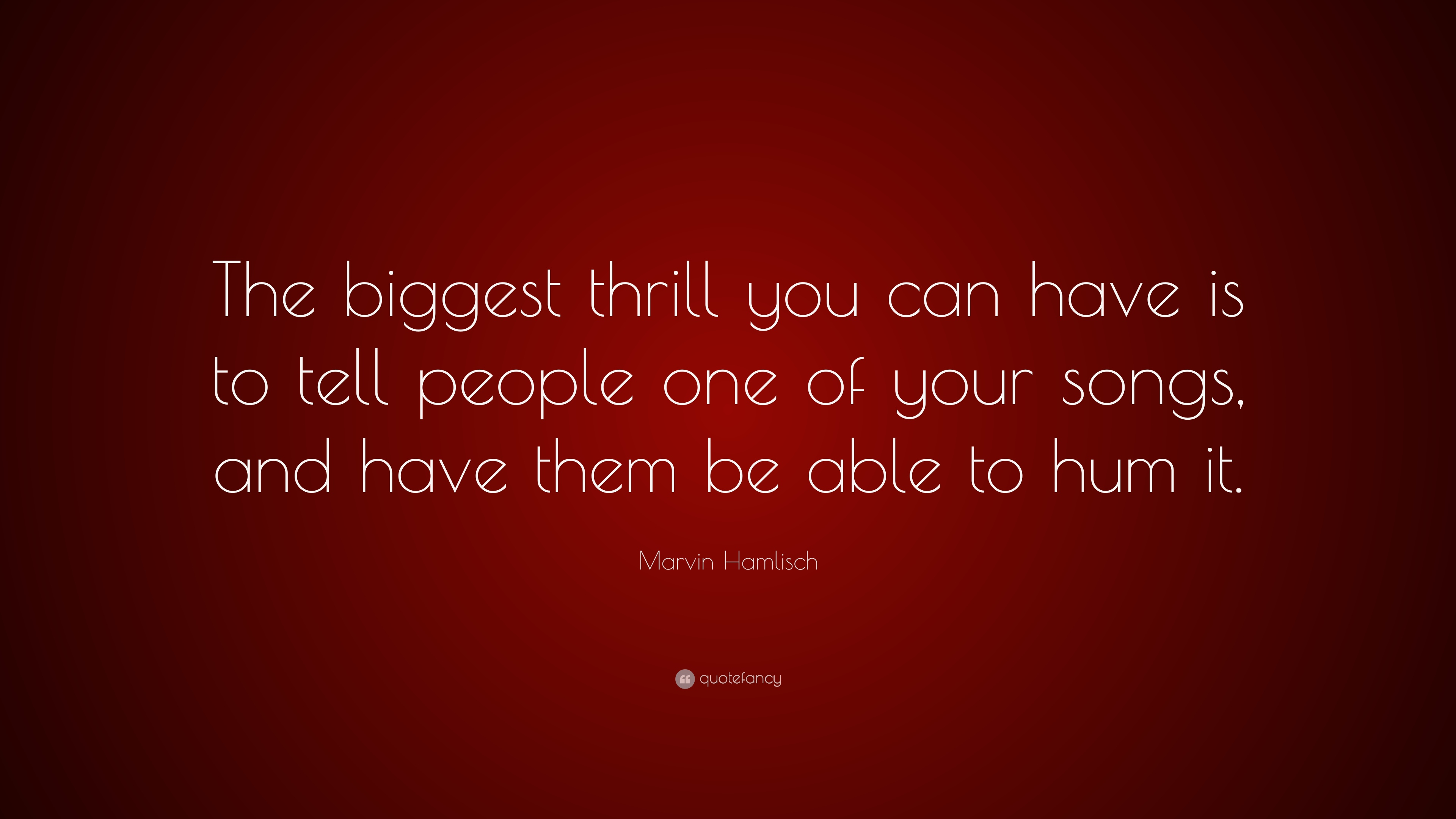marvin hamlisch quote the biggest thrill you can have is to tell