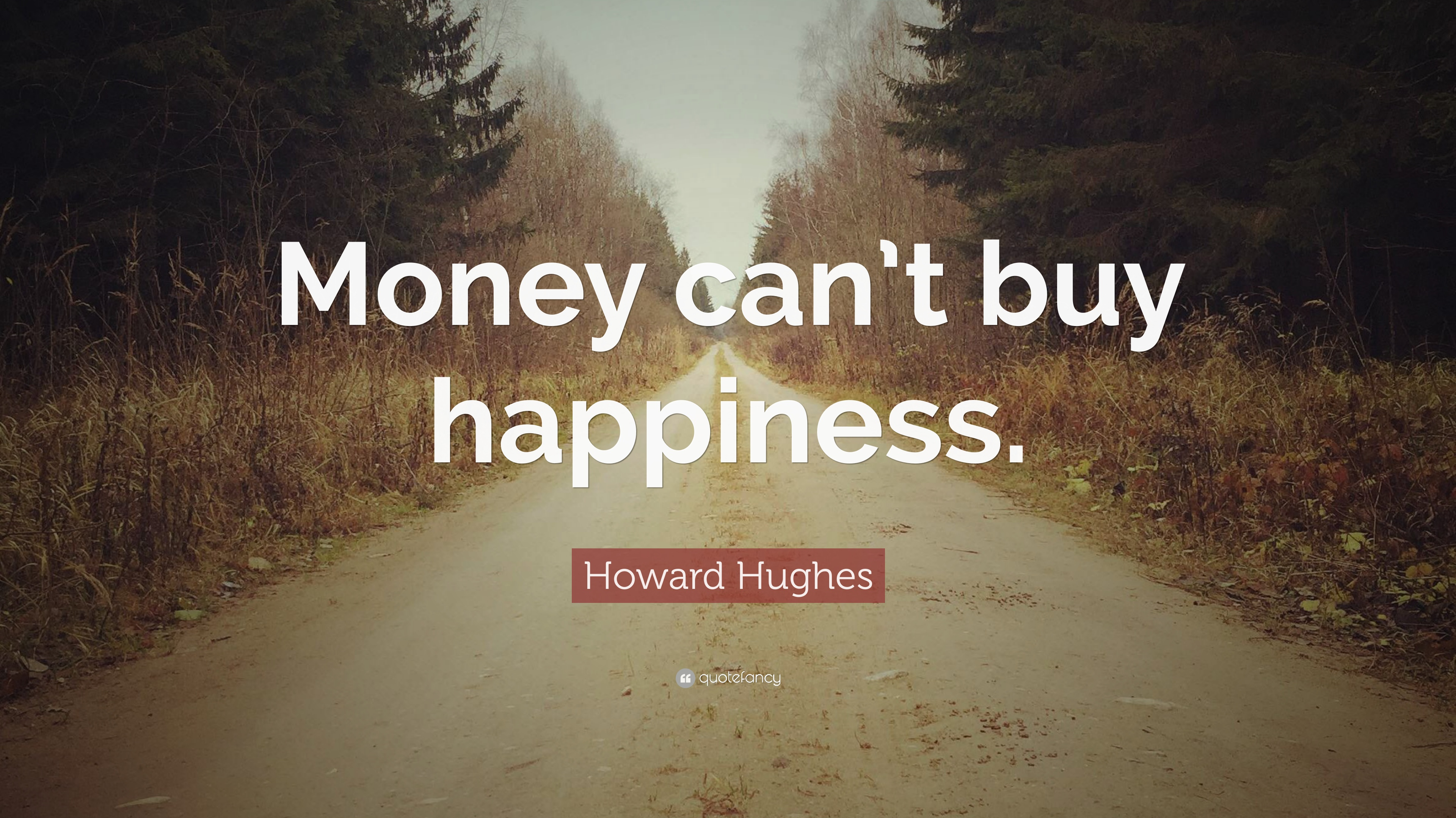 Howard Hughes Quote Money Cant Buy Happiness 12 Wallpapers