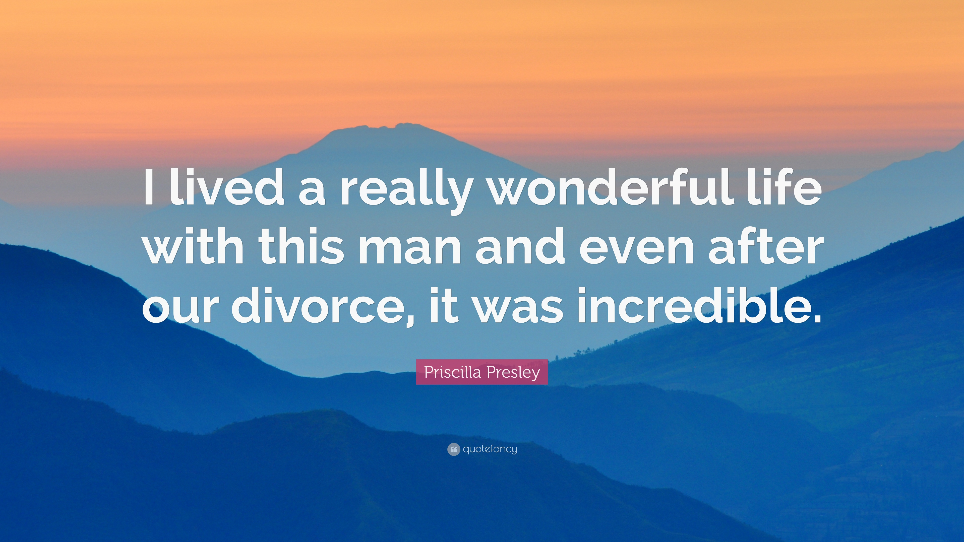 "Life After Divorce Quotes Priscilla Presley Quote ""I Lived A Really Wonderful Life With"