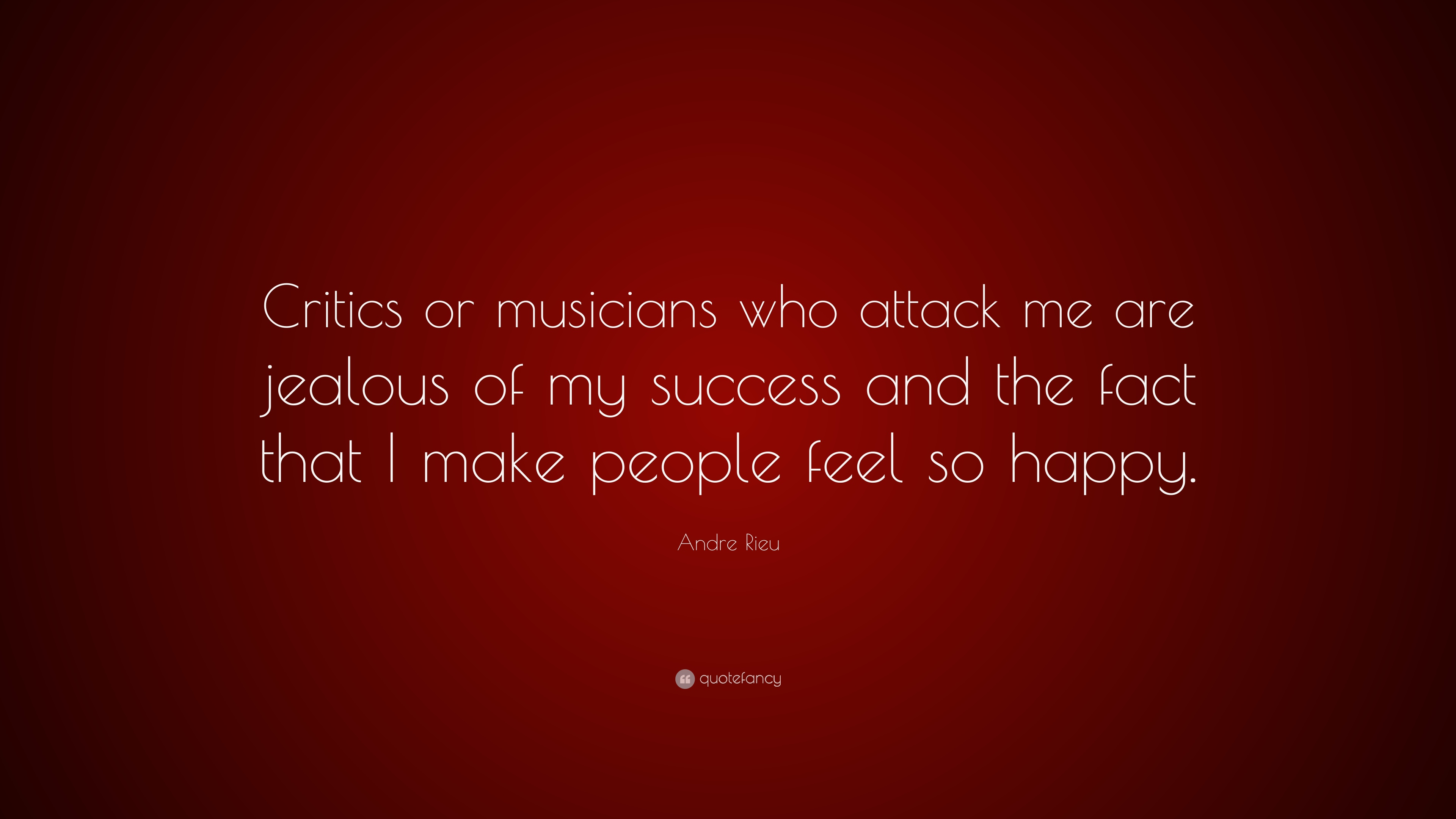 Quotes About Jealous People Andre Rieu Quotes 24 Wallpapers  Quotefancy