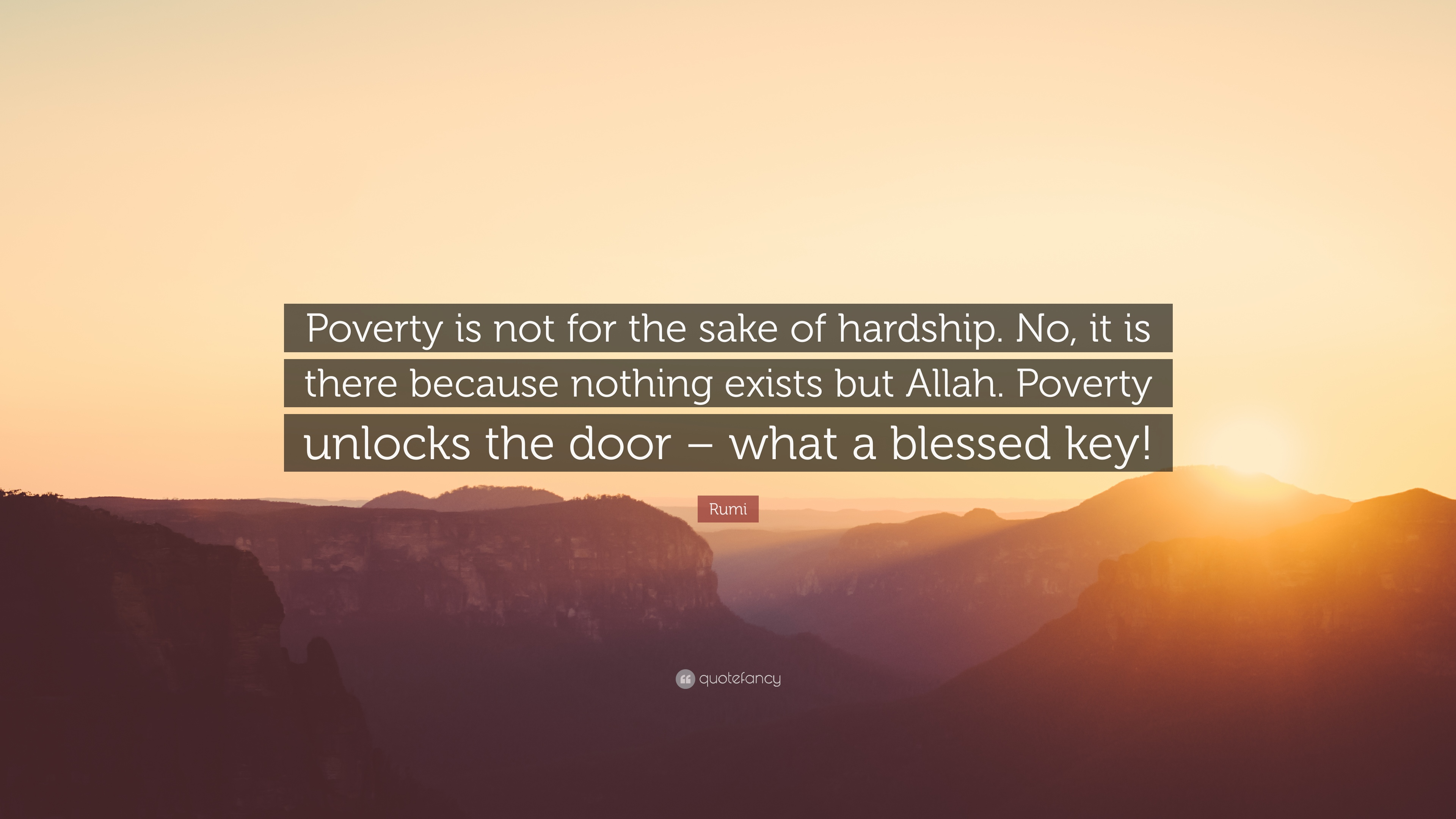 Rumi Quote Poverty Is Not For The Sake Of Hardship No It Is