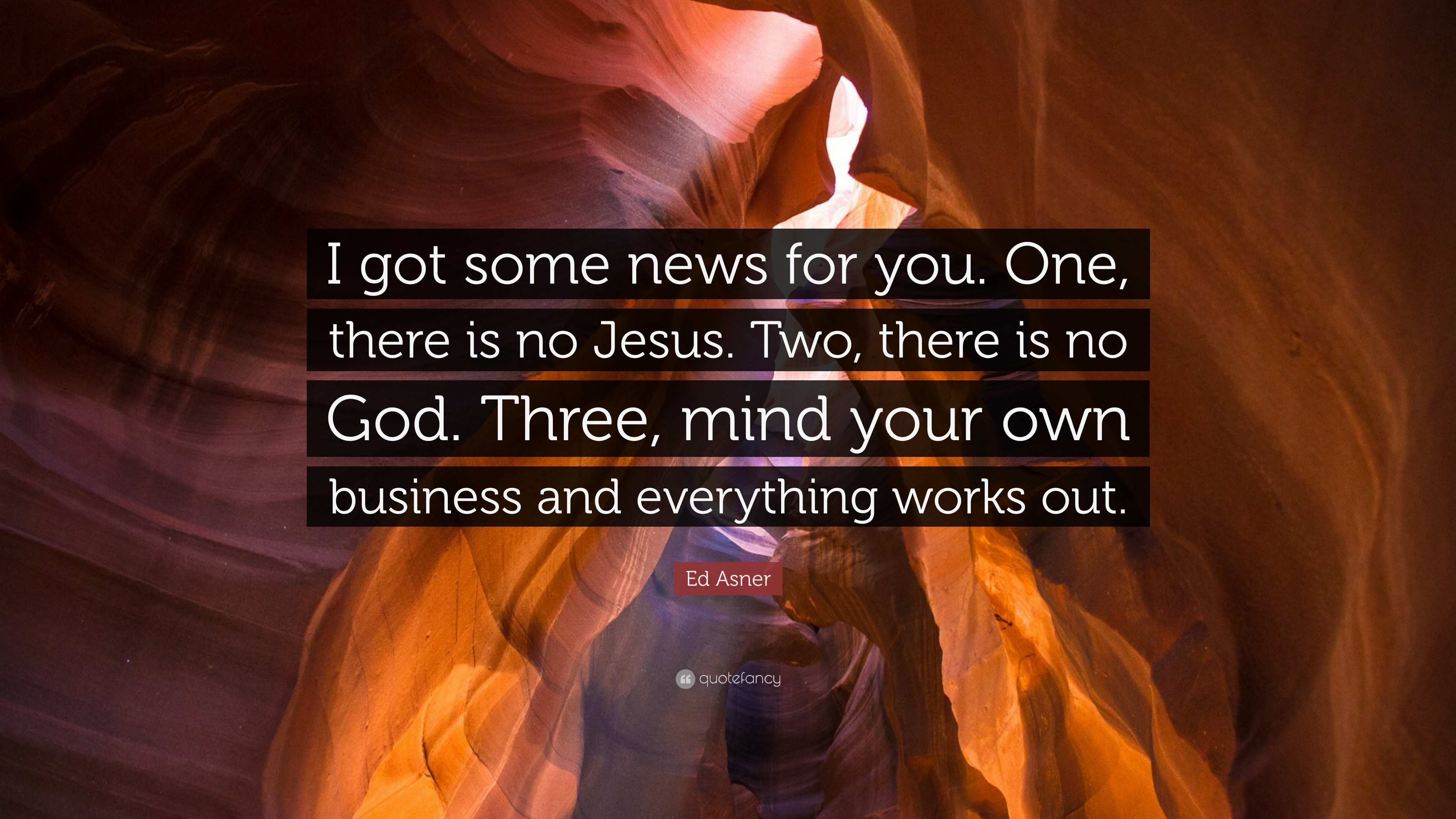 Ed Asner Quote I Got Some News For You One There Is No Jesus