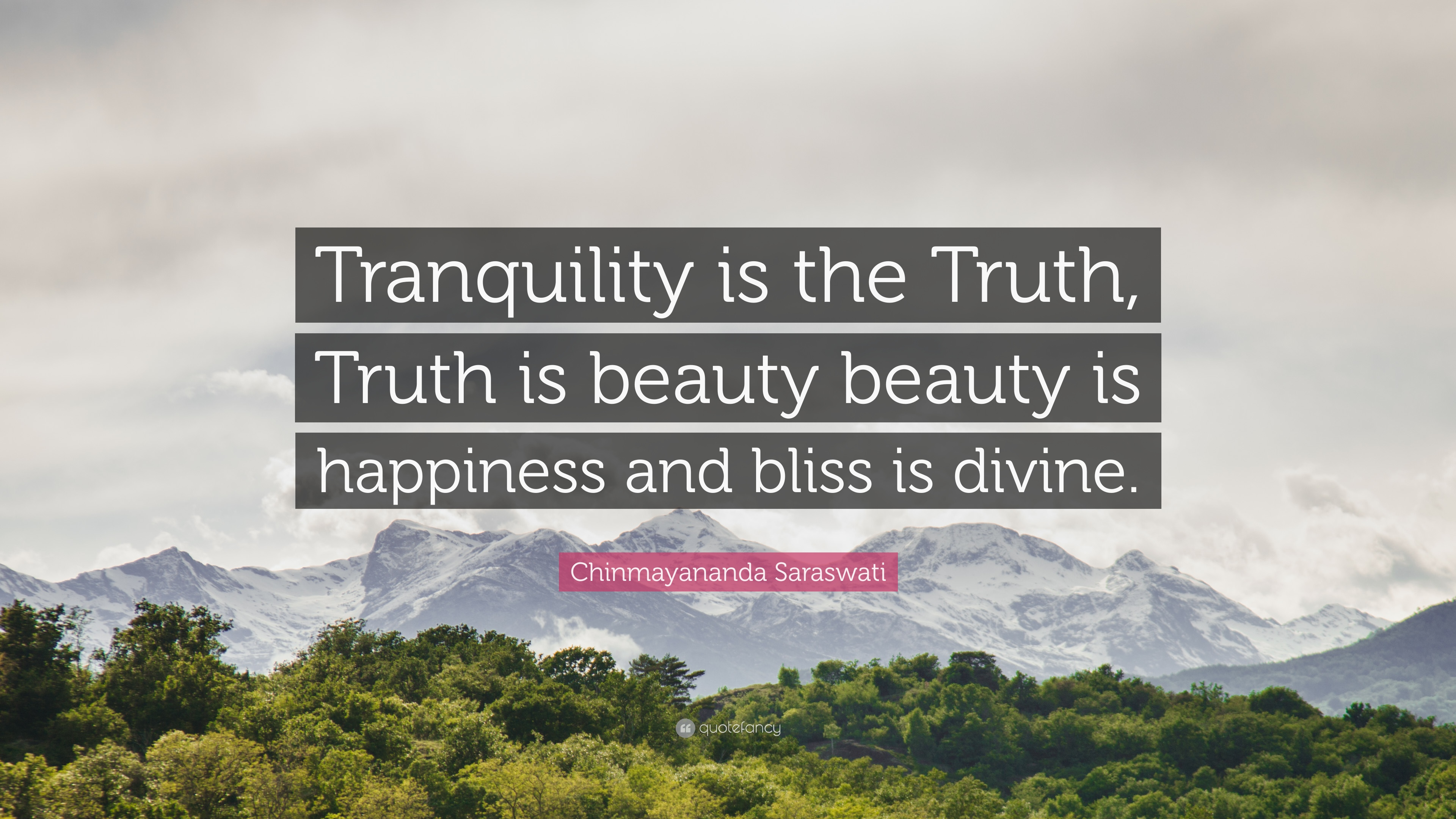 Chinmayananda Saraswati Quote Tranquility Is The Truth Truth Is