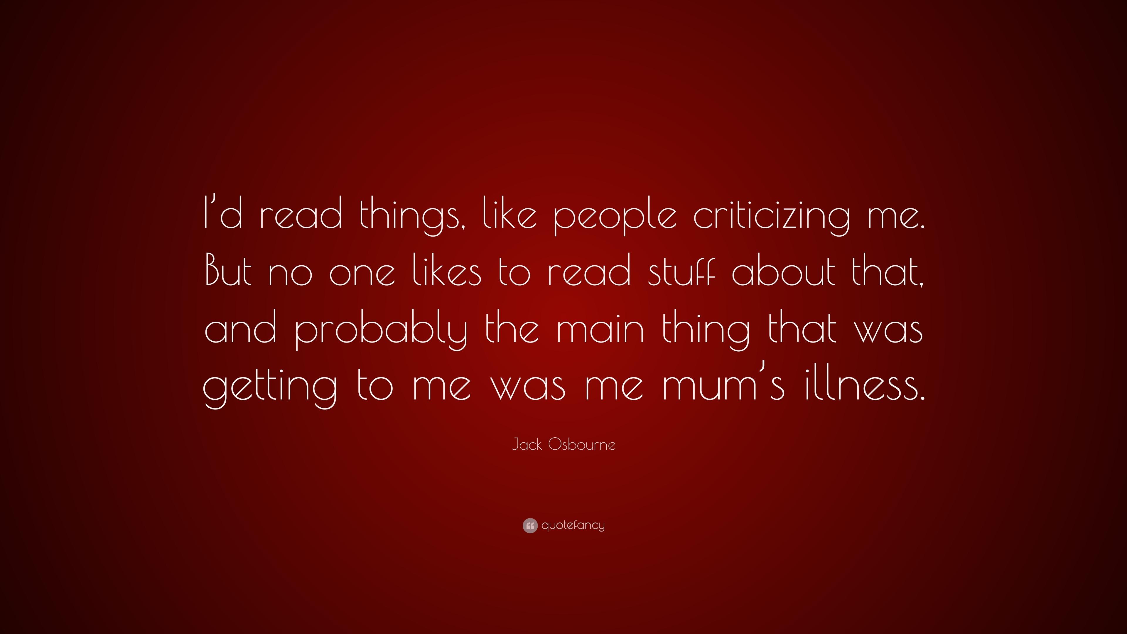 Jack Osbourne Quote Id Read Things Like People Criticizing Me