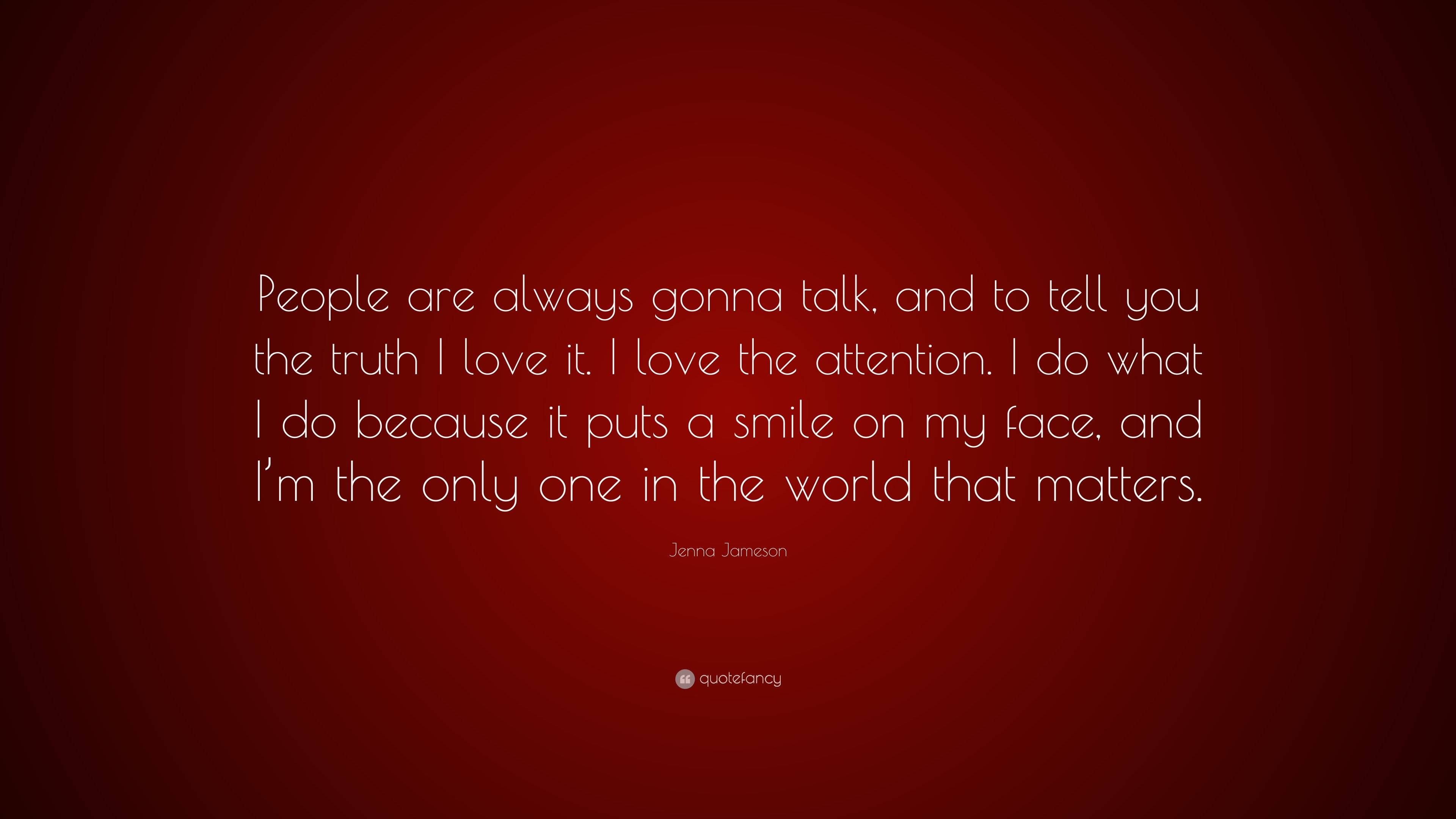 Jenna Jameson Quote People Are Always Gonna Talk And To Tell You