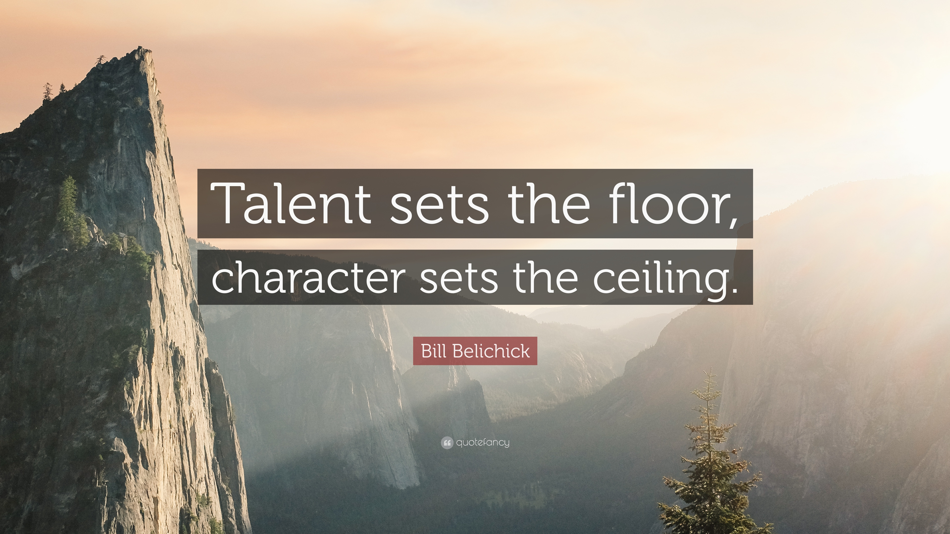Bill Belichick Quote Talent Sets The Floor Character