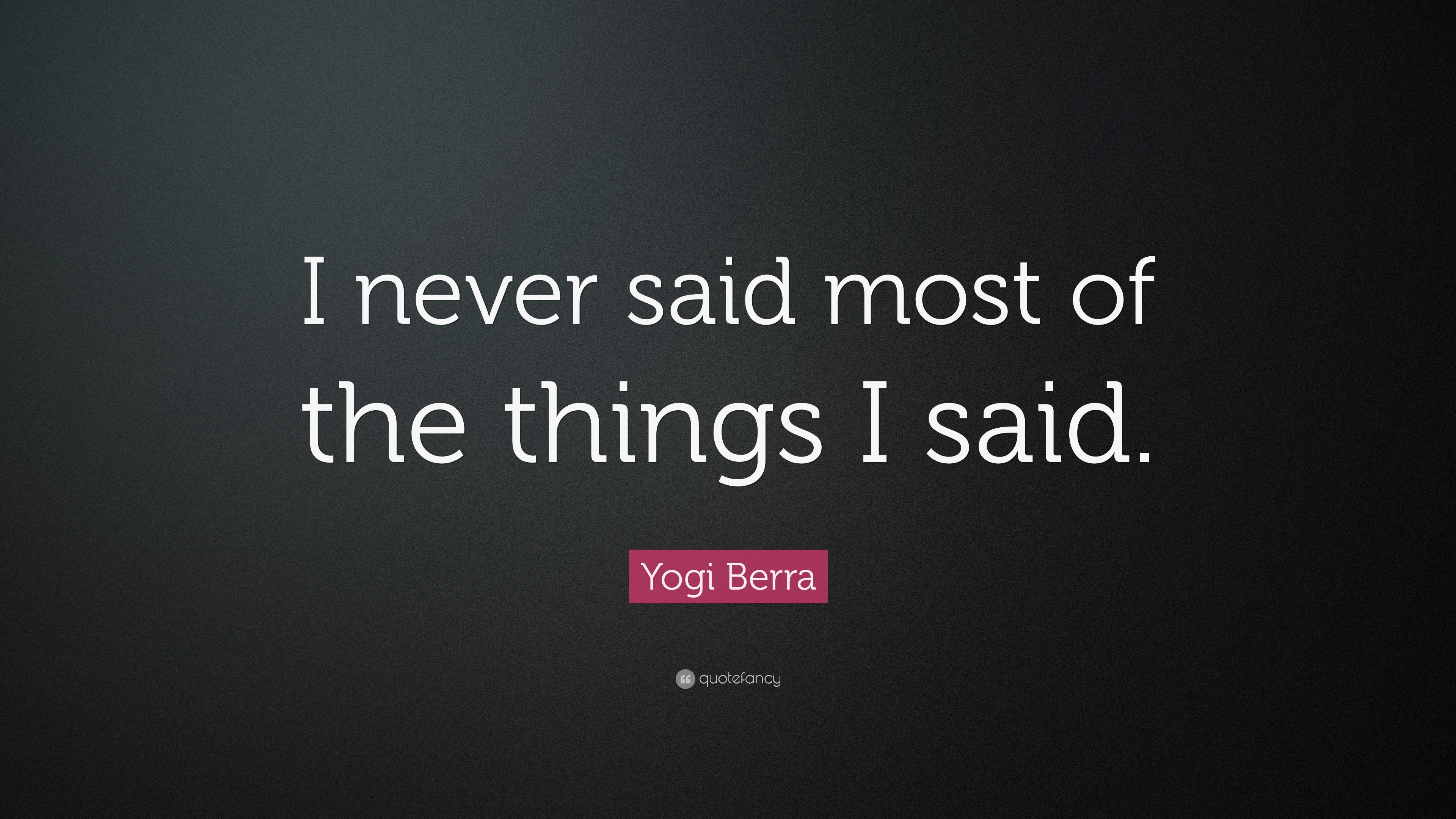 Yogi Berra Is the Most Important Thing Love Quote