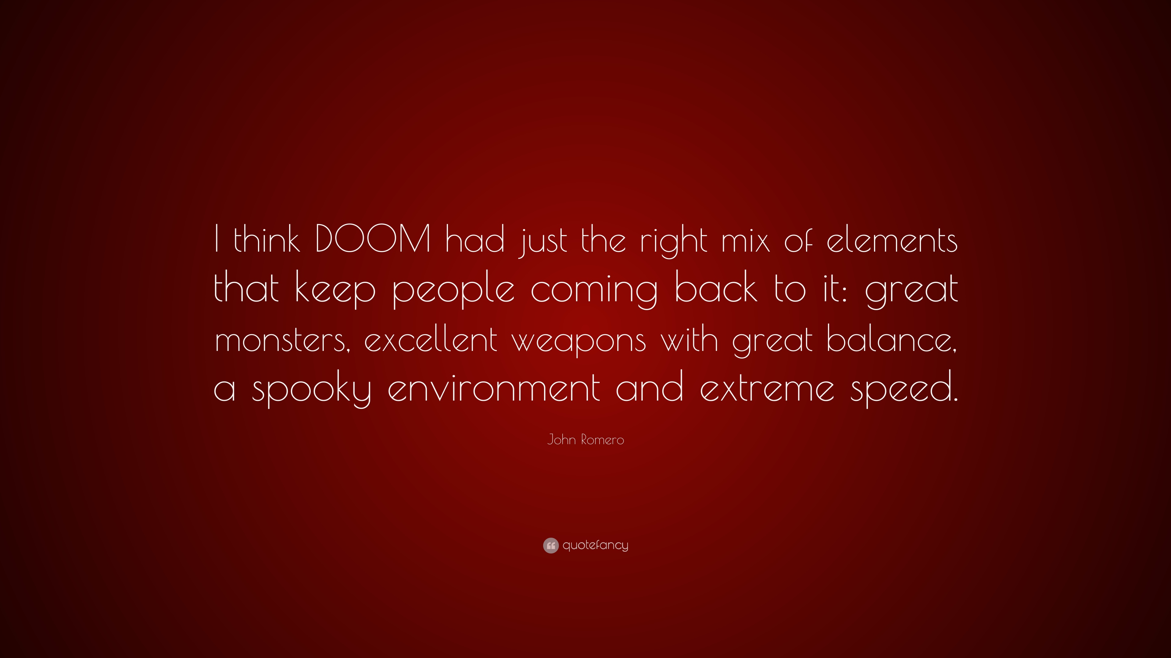 John Romero Quote I Think Doom Had Just The Right Mix Of Elements