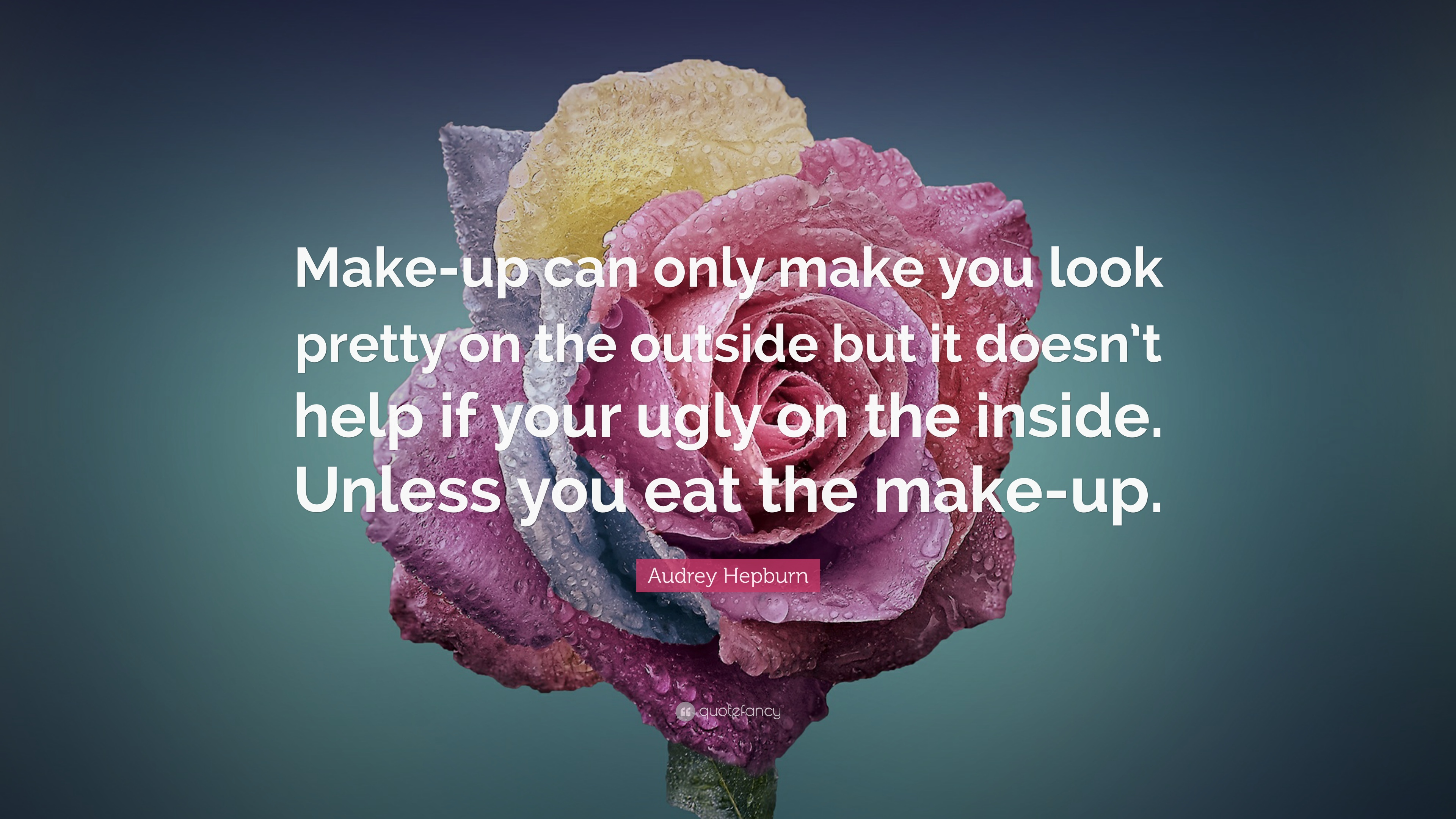 "Audrey Hepburn Quote: ""Make-up Can Only Make You Look"