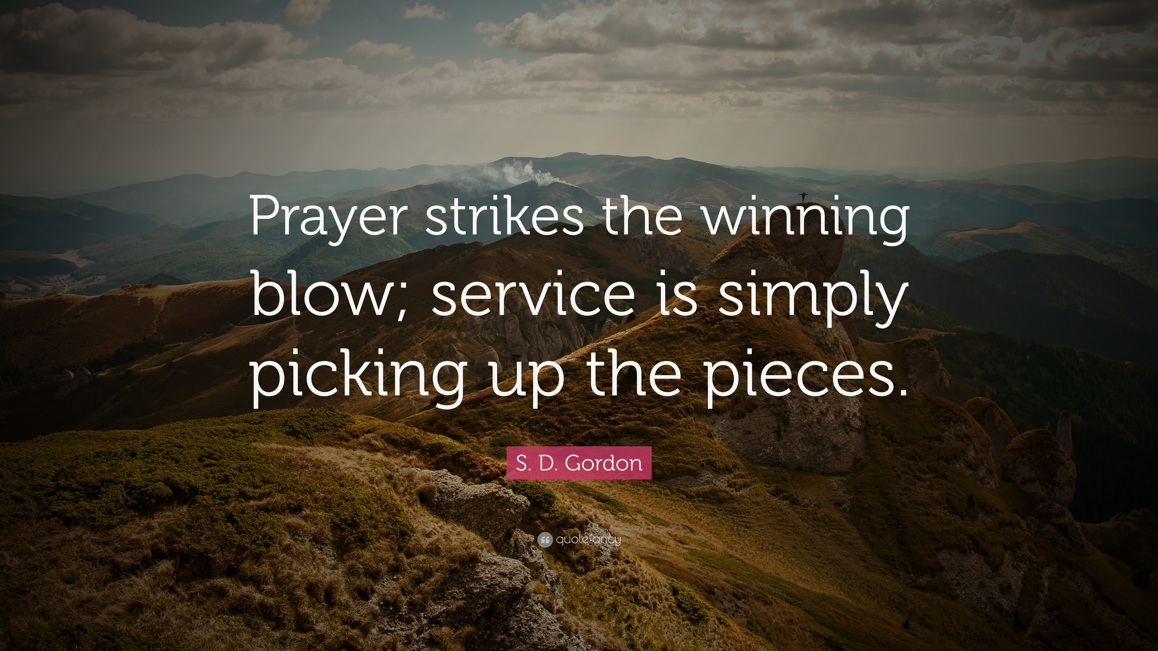 S D Gordon Quote Prayer Strikes The Winning Blow Service Is