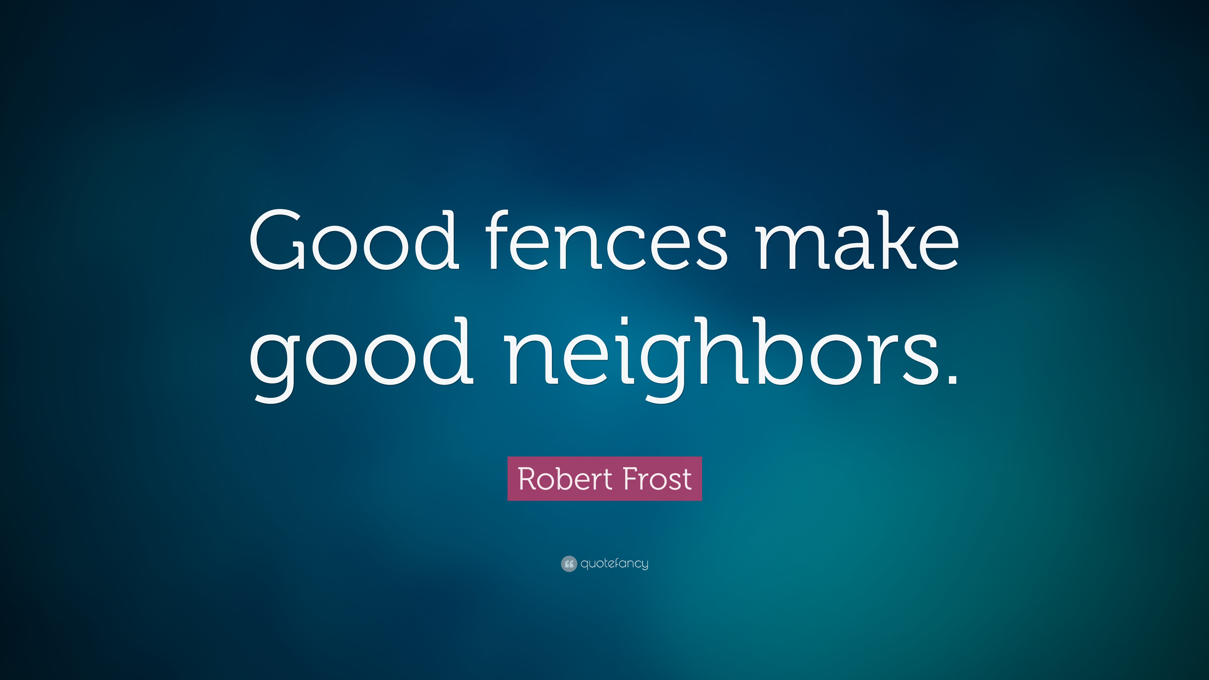 good fences make good neighbours discuss World renowned chinese artist and activist ai weiwei unveils his latest work with good fences make good neighbors, a city-wide public exhibition located throughout.