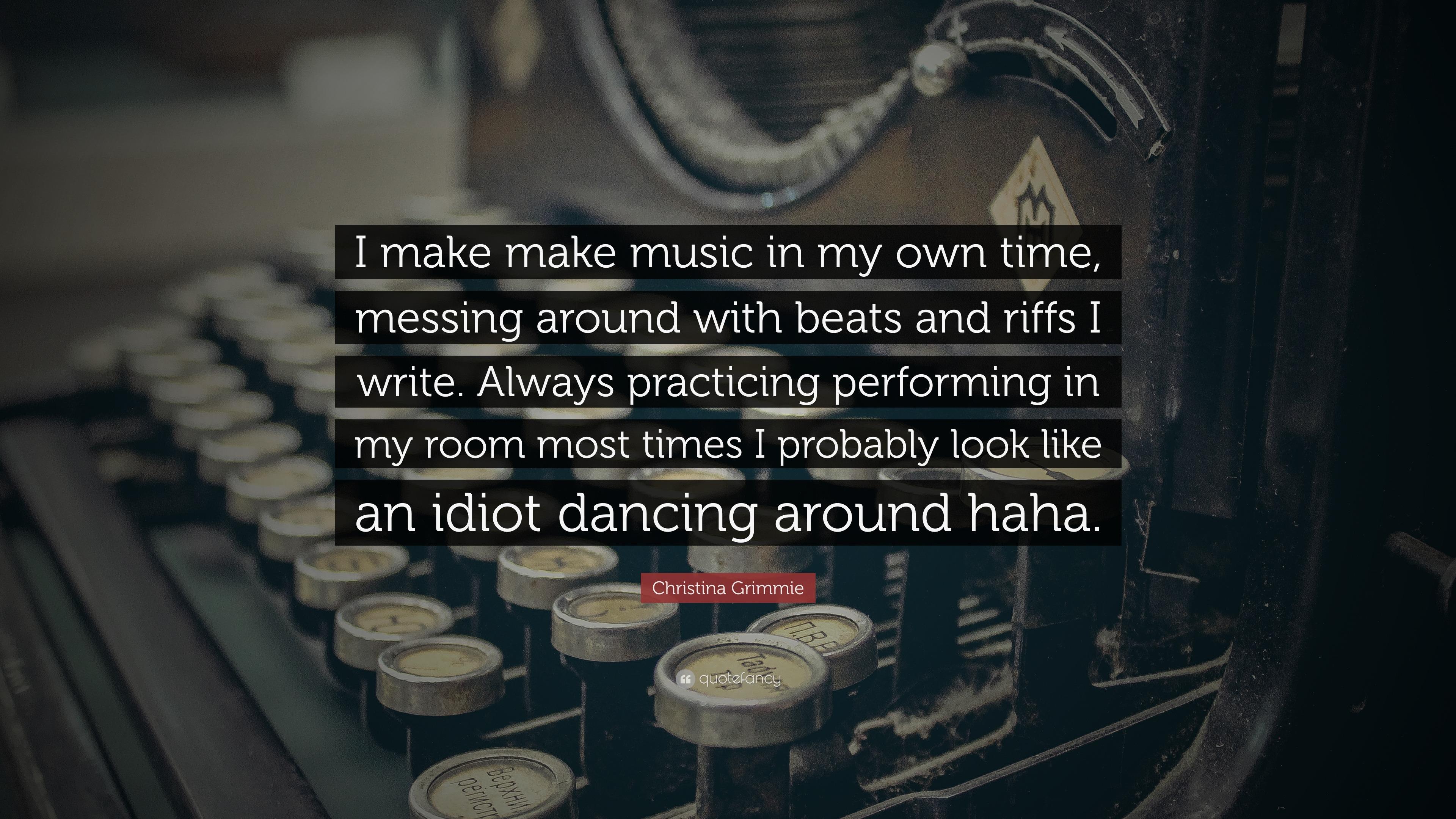 "8211eccafa533 Christina Grimmie Quote  ""I make make music in my own time"