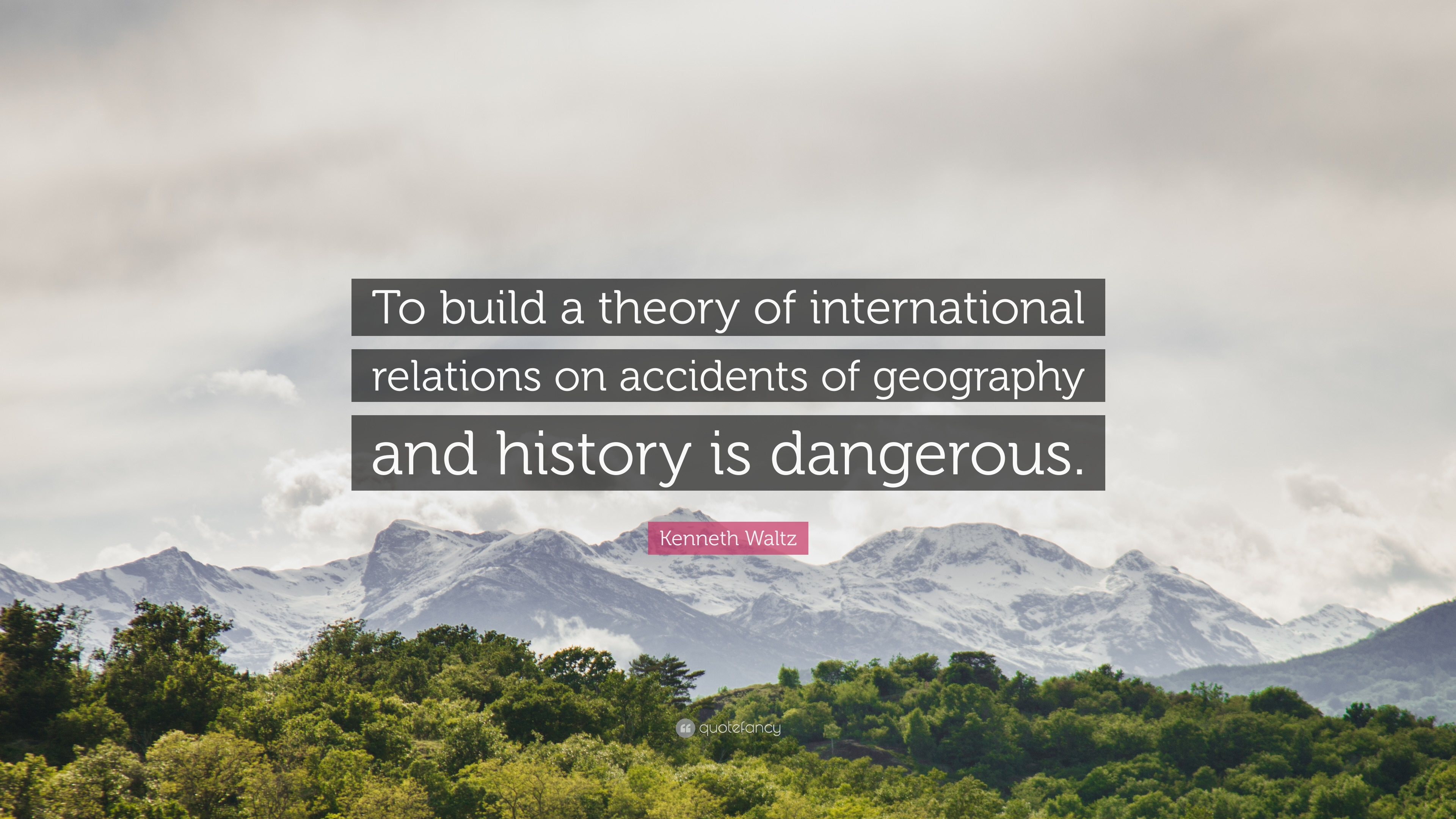 """Quotes About International Relations: Kenneth Waltz Quote: """"To Build A Theory Of International"""