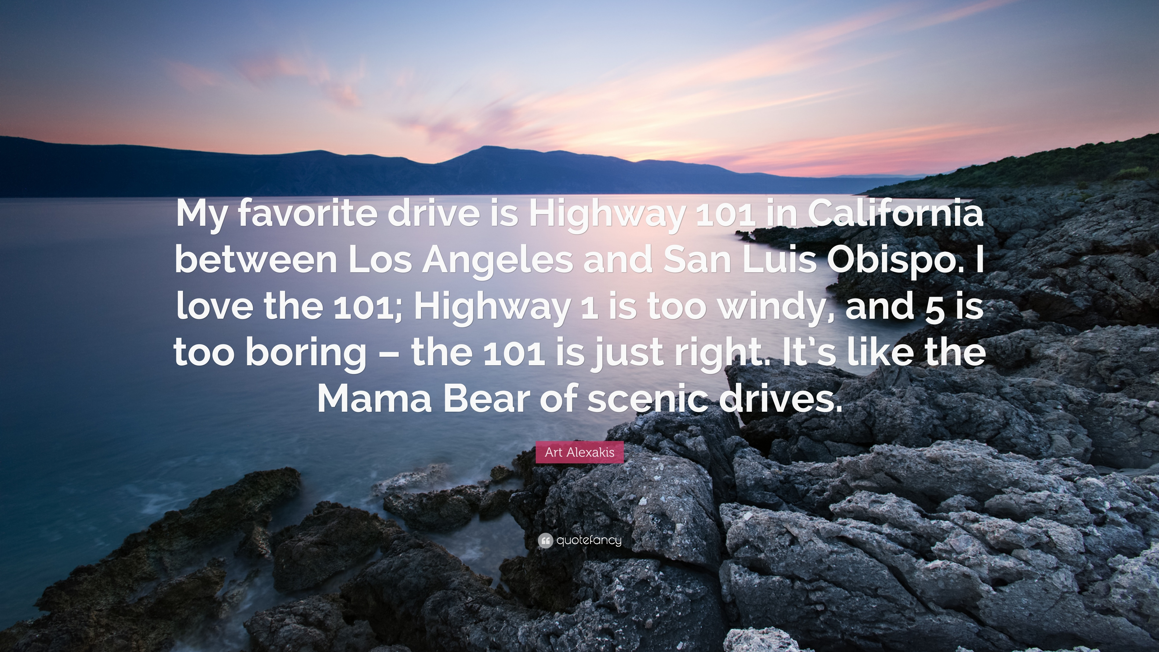 California Quotes   Art Alexakis Quote My Favorite Drive Is Highway 101 In California