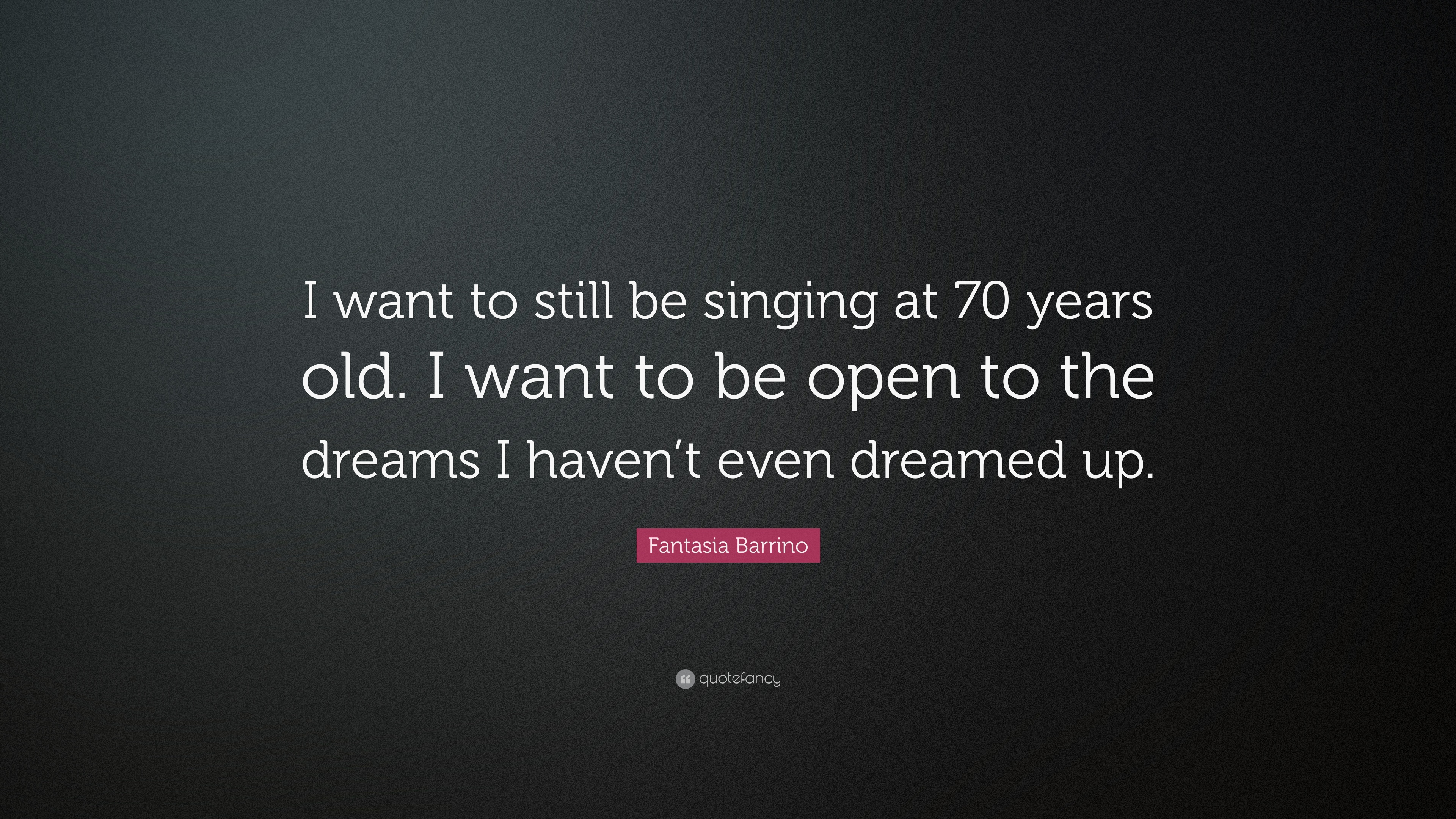 Fantasia barrino quote i want to still be singing at 70 years old