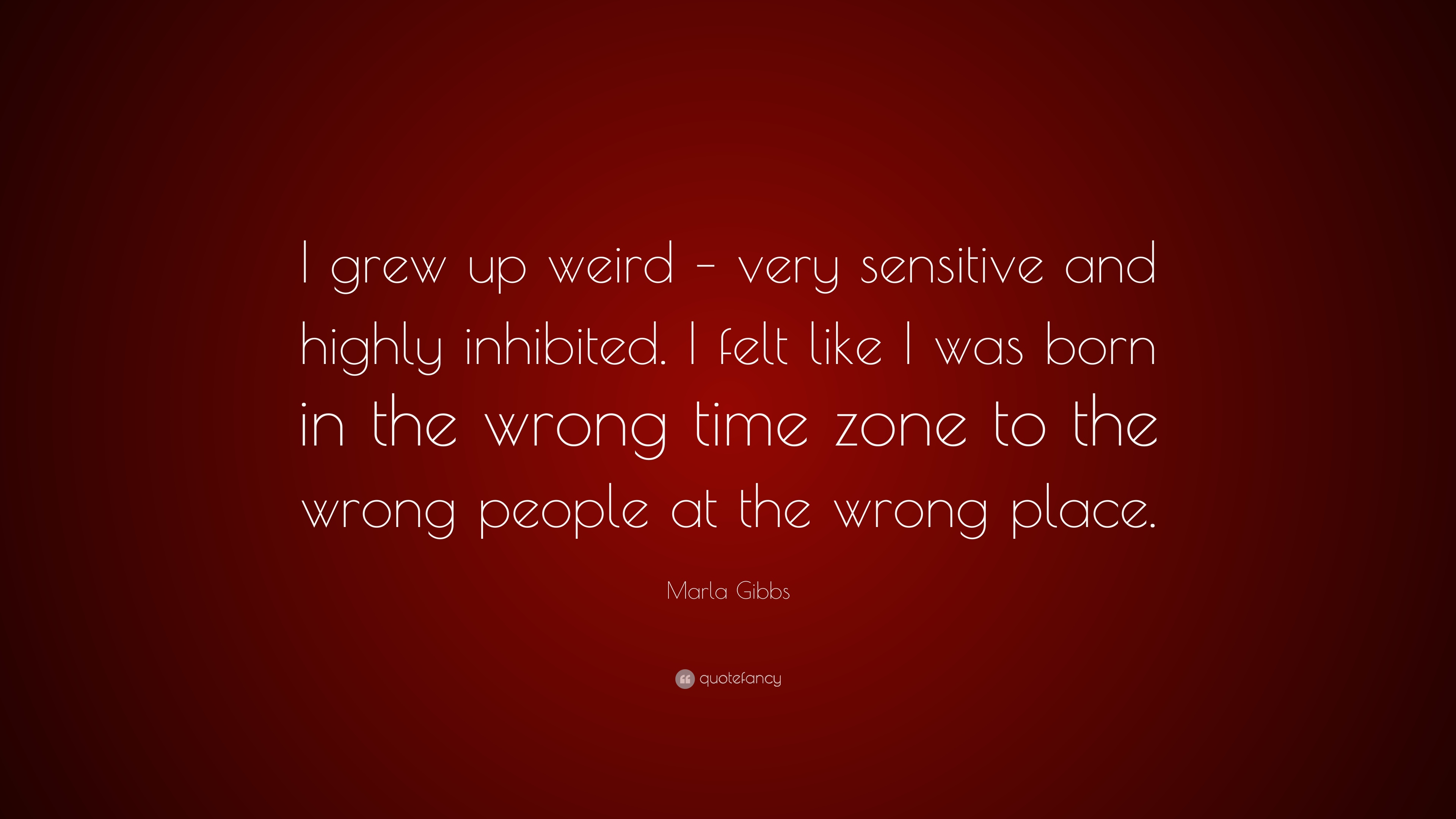 Marla Gibbs Quote I Grew Up Weird Very Sensitive And Highly Inhibited