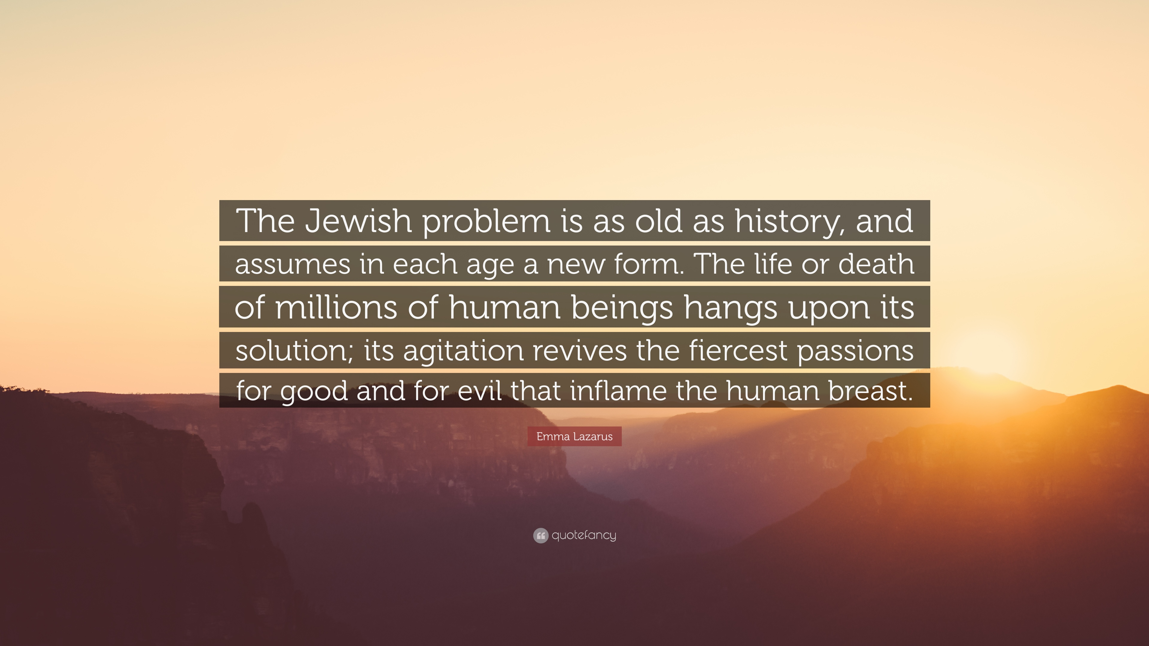 "Jewish Quotes On Life Emma Lazarus Quote ""The Jewish Problem Is As Old As History And"