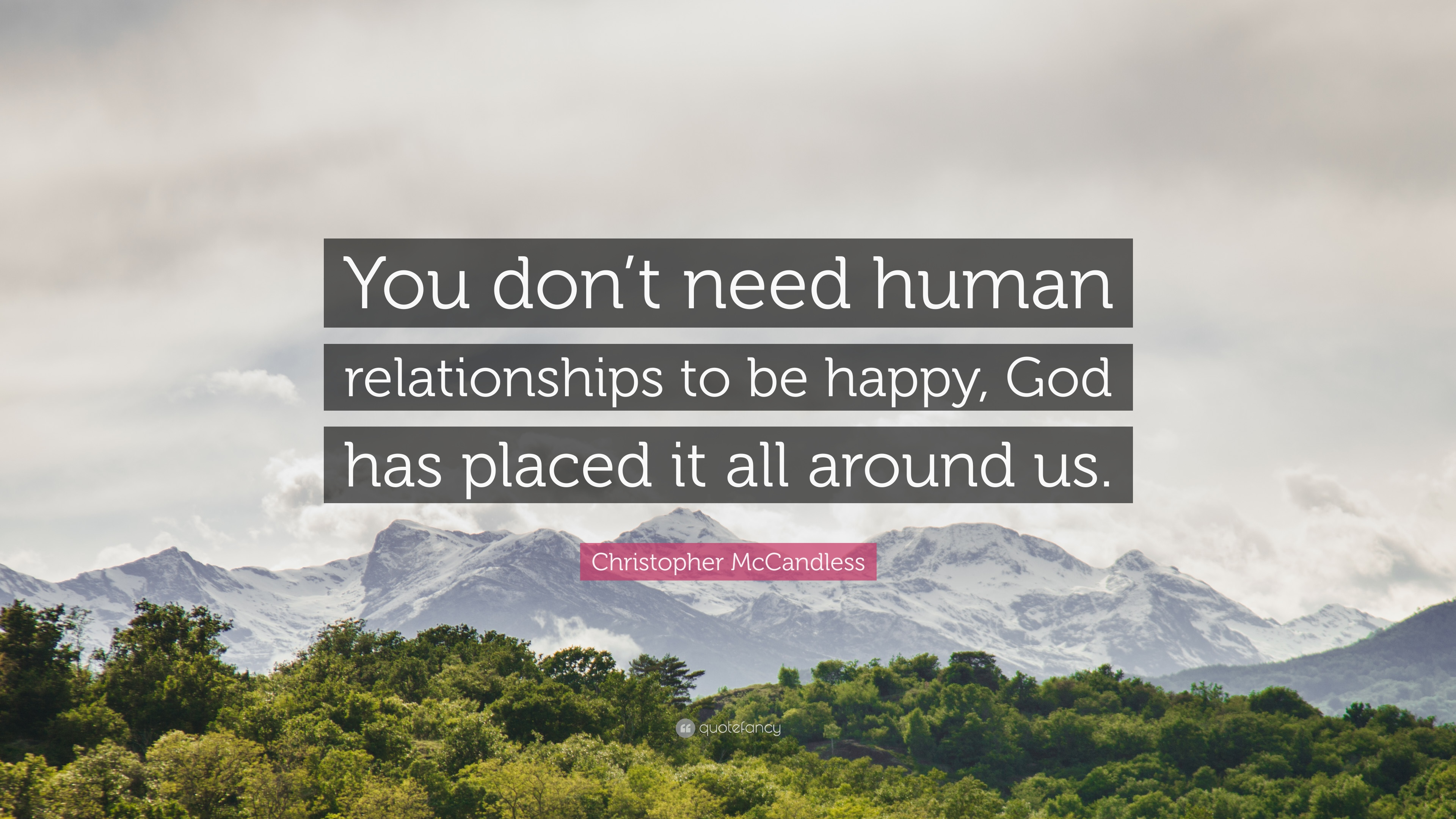 Christopher Mccandless Quote You Dont Need Human Relationships To