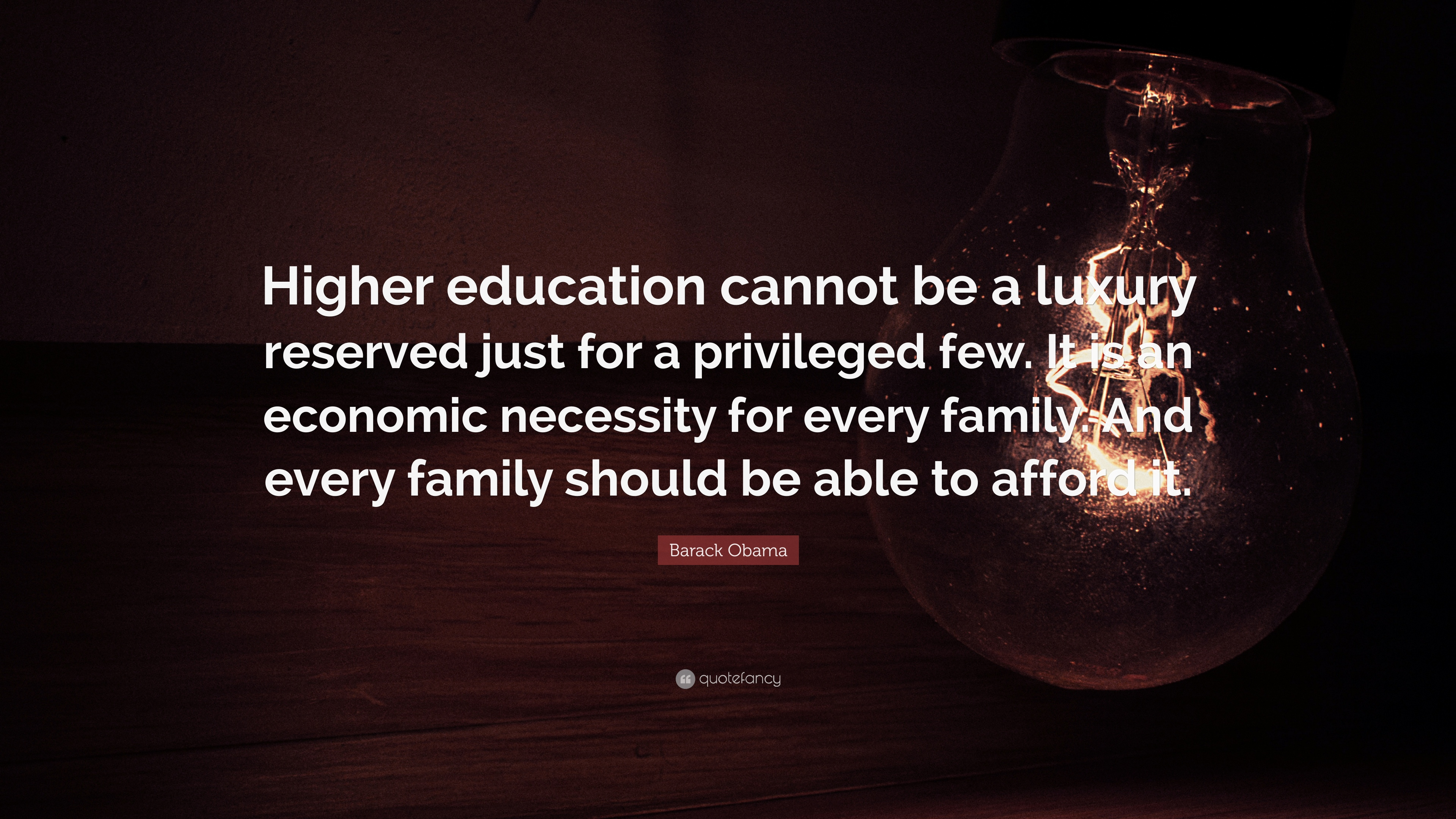 Barack Obama Quote Higher Education Cannot Be A Luxury Reserved