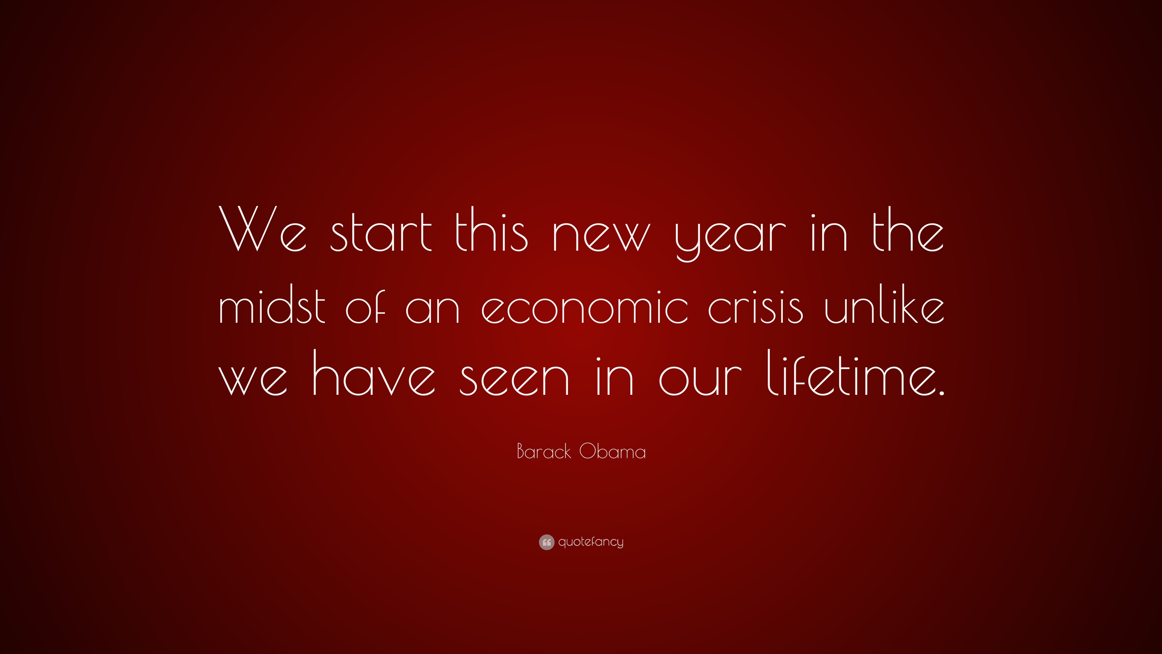 Barack Obama Quote: U201cWe Start This New Year In The Midst Of An Economic