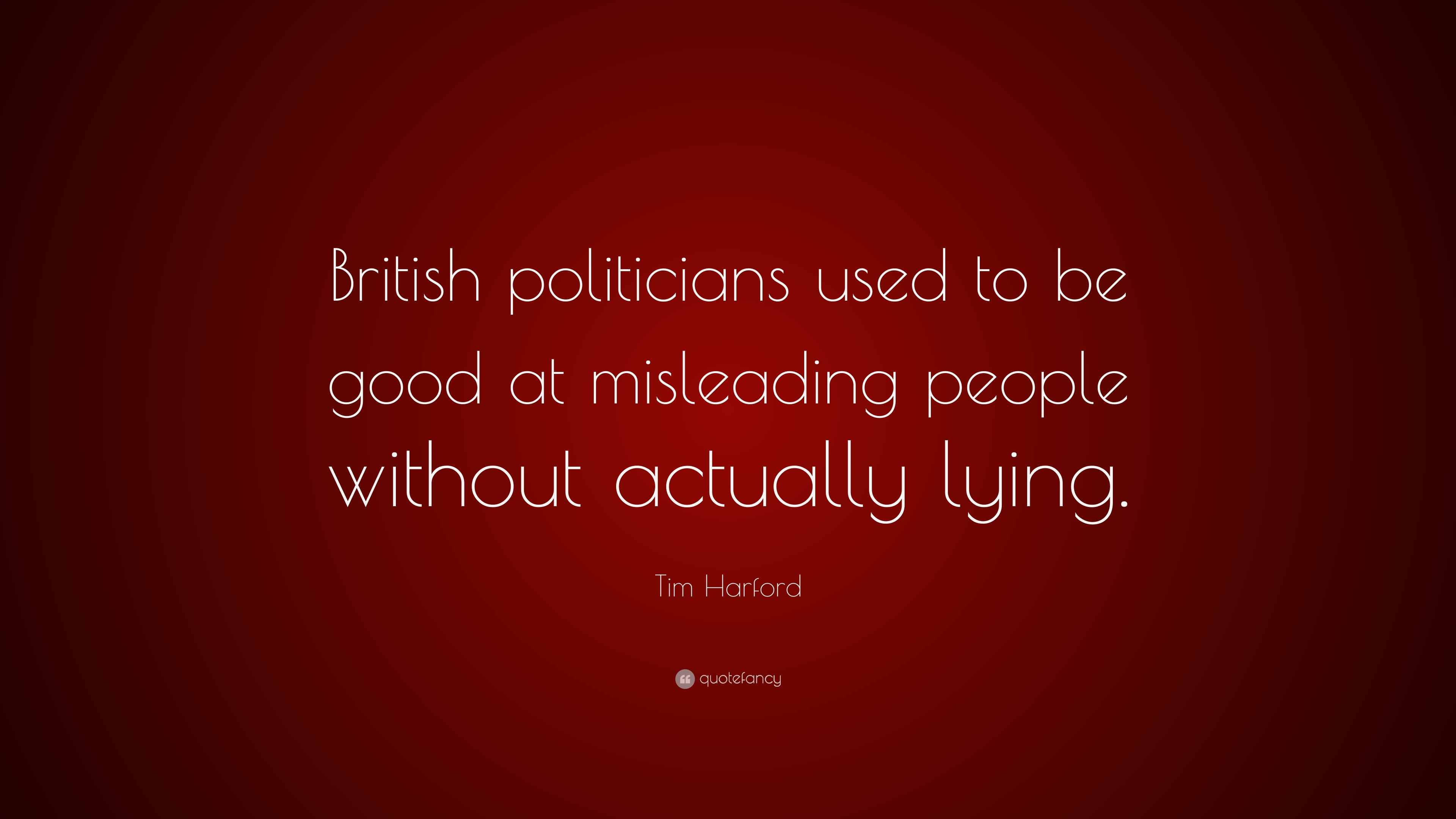 Tim Harford Quote British Politicians Used To Be Good At