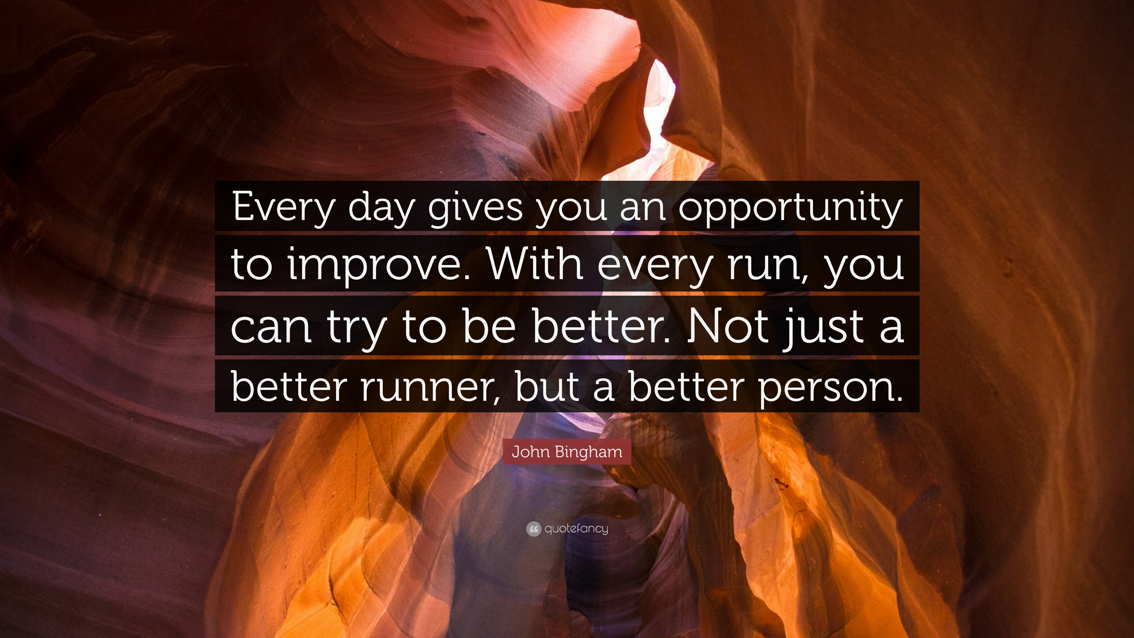 """John Bingham Quote: """"Every Day Gives You An Opportunity To"""