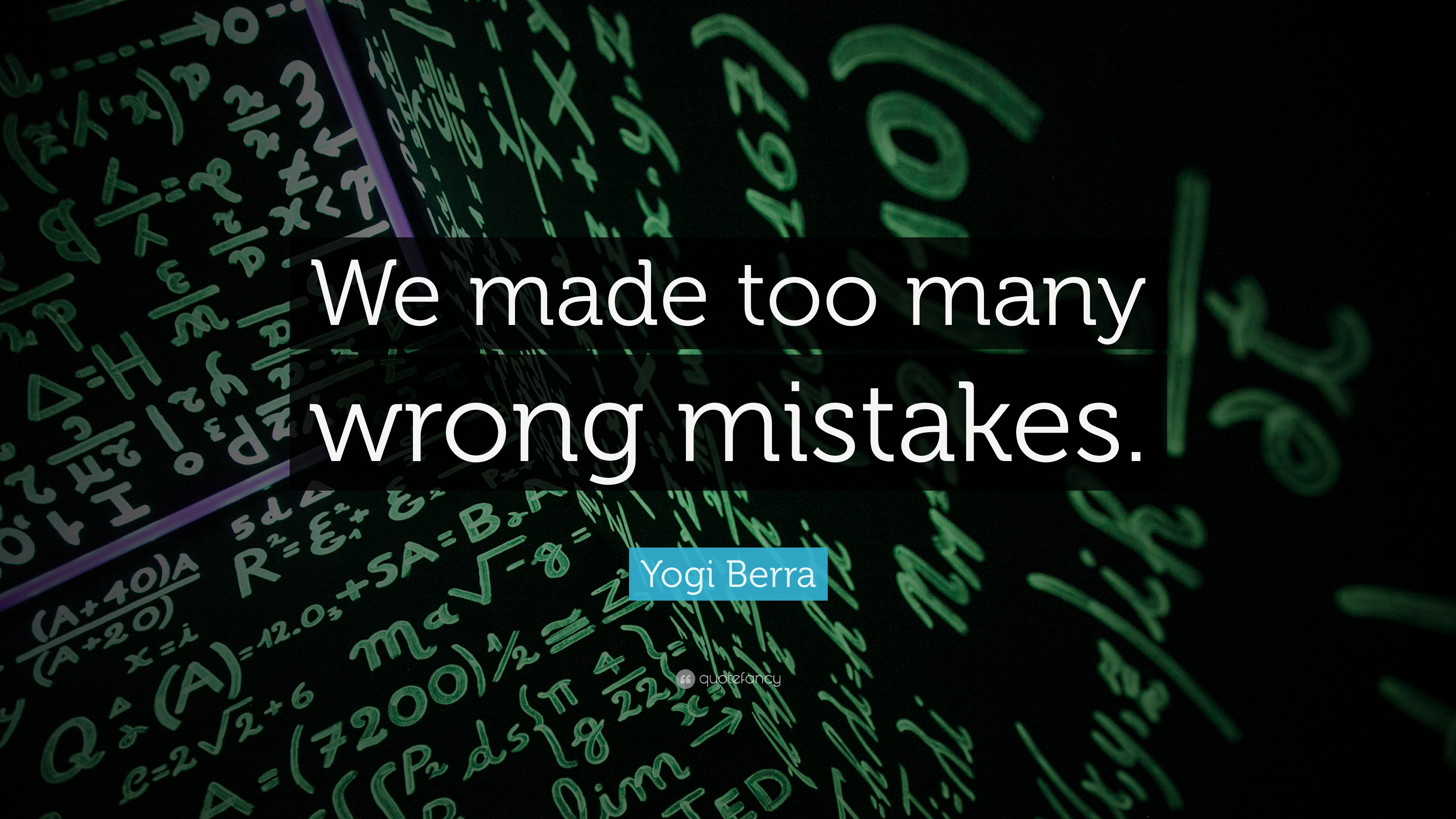 "We Made It Quotes Yogi Berra Quote ""We Made Too Many Wrong Mistakes."" 13"