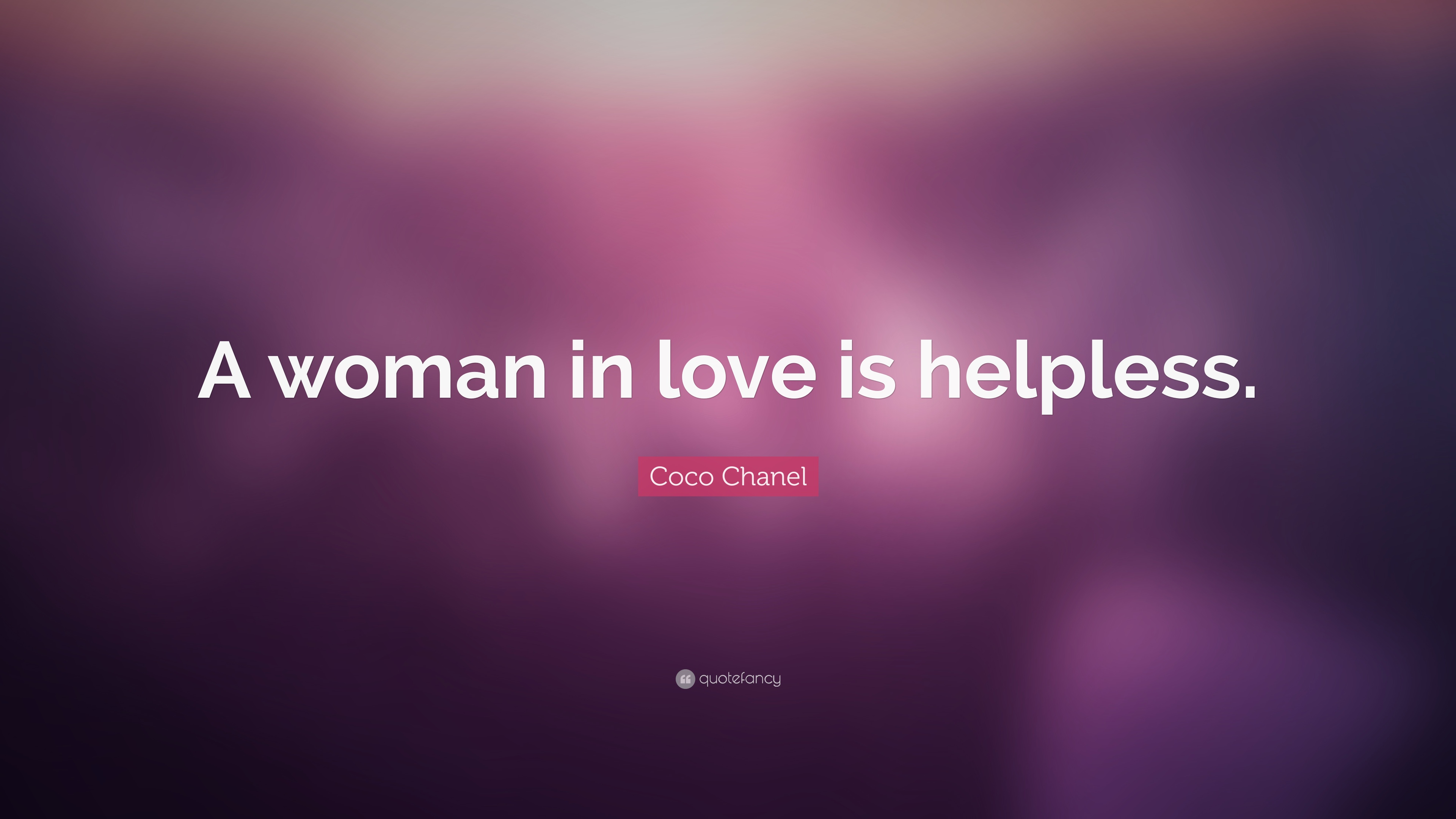 """Coco Chanel Quote """"A woman in love is helpless """" 10 wallpapers"""